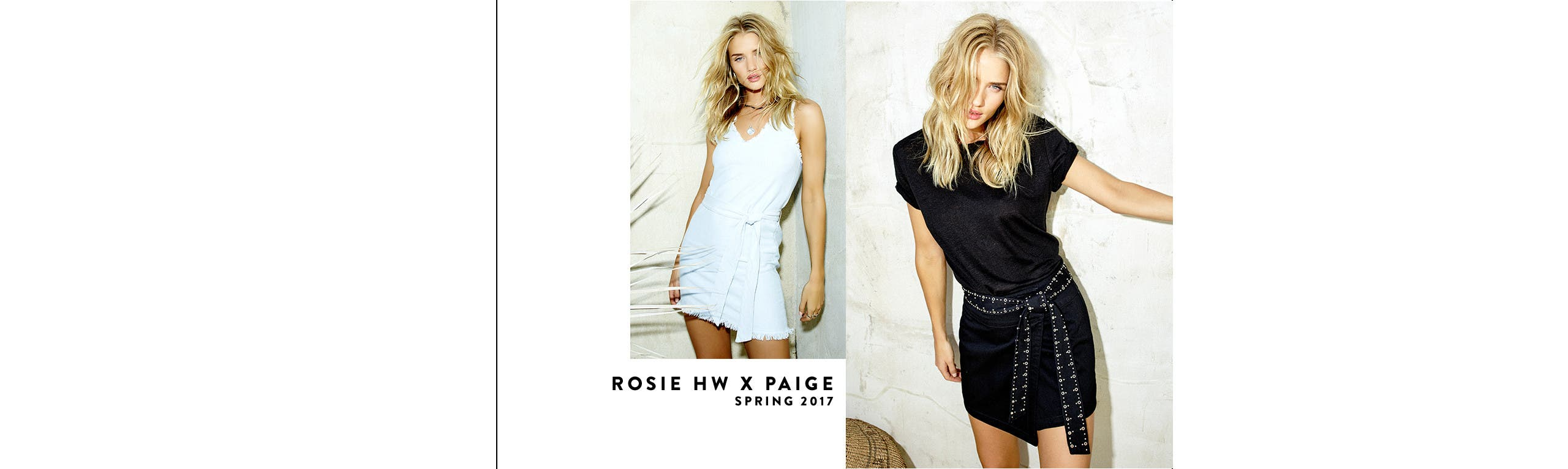 Rosie Huntington-Whiteley and PAIGE spring 2017.