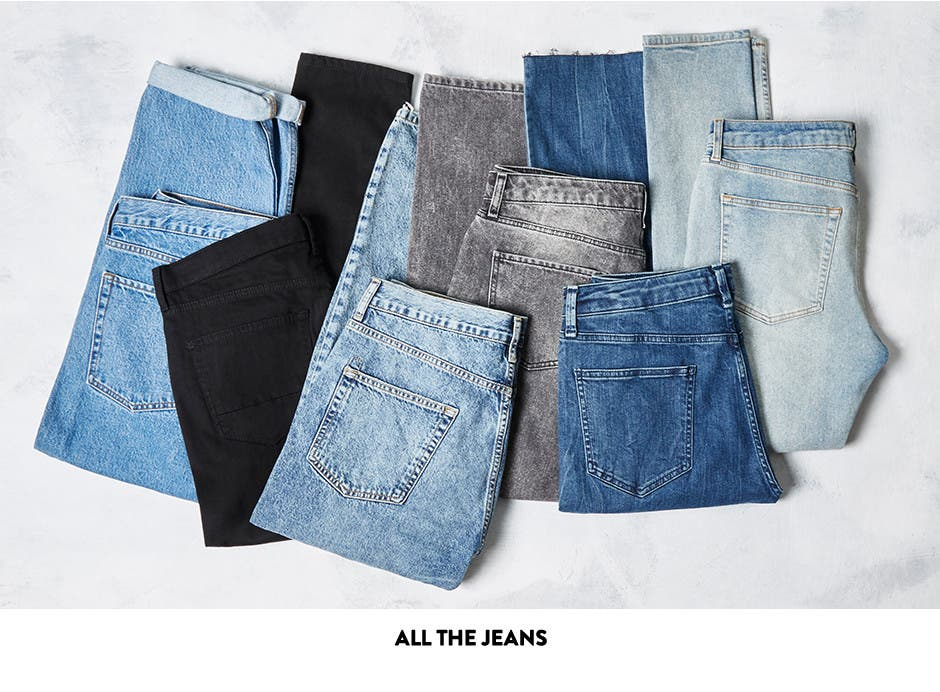 All the jeans.