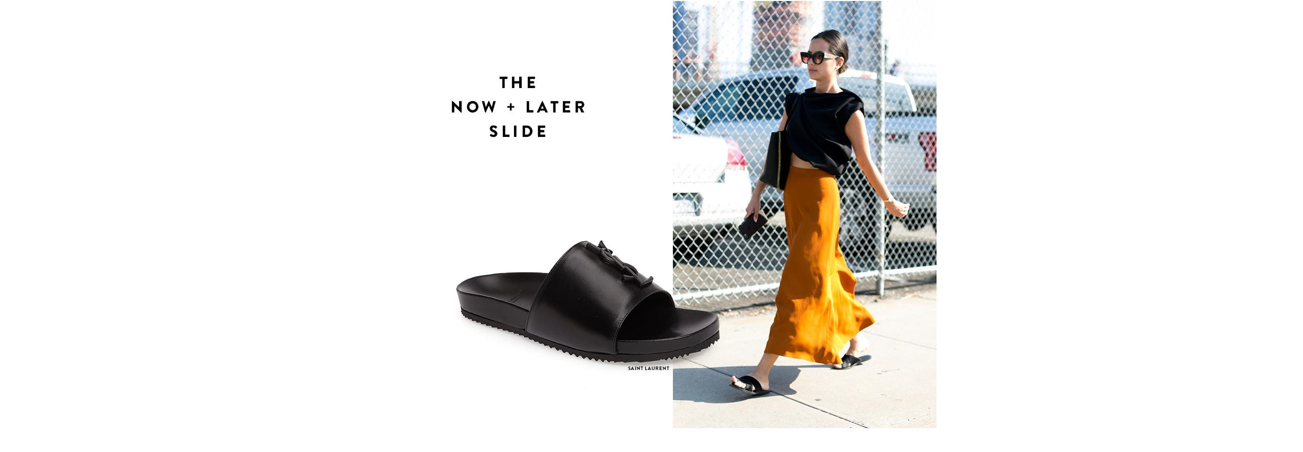 The now and later designer slide: think monochrome for extra versatility. From Saint Laurent and more.