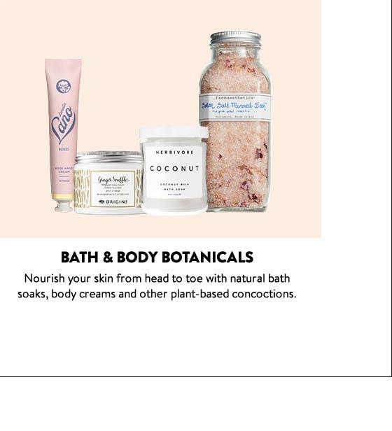 Bath and body botanicals.