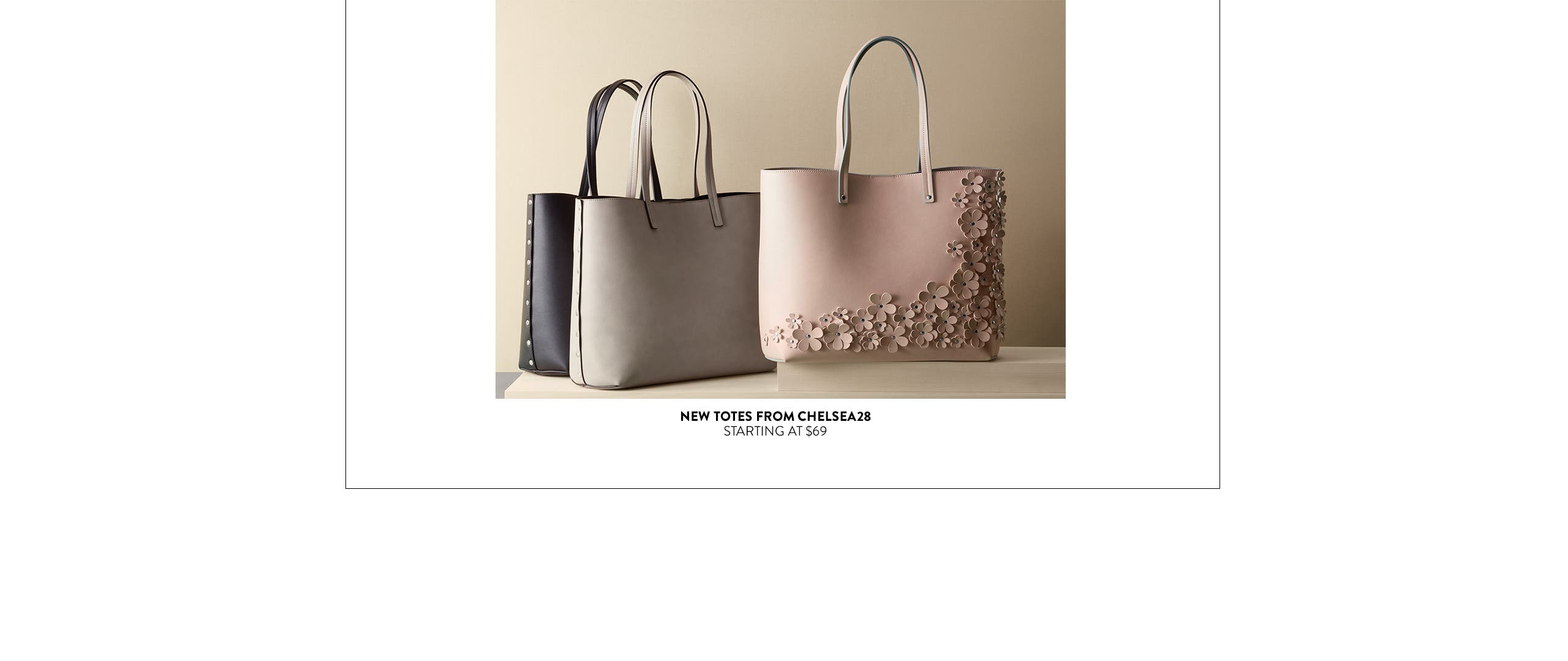New totes from Chelsea 28.