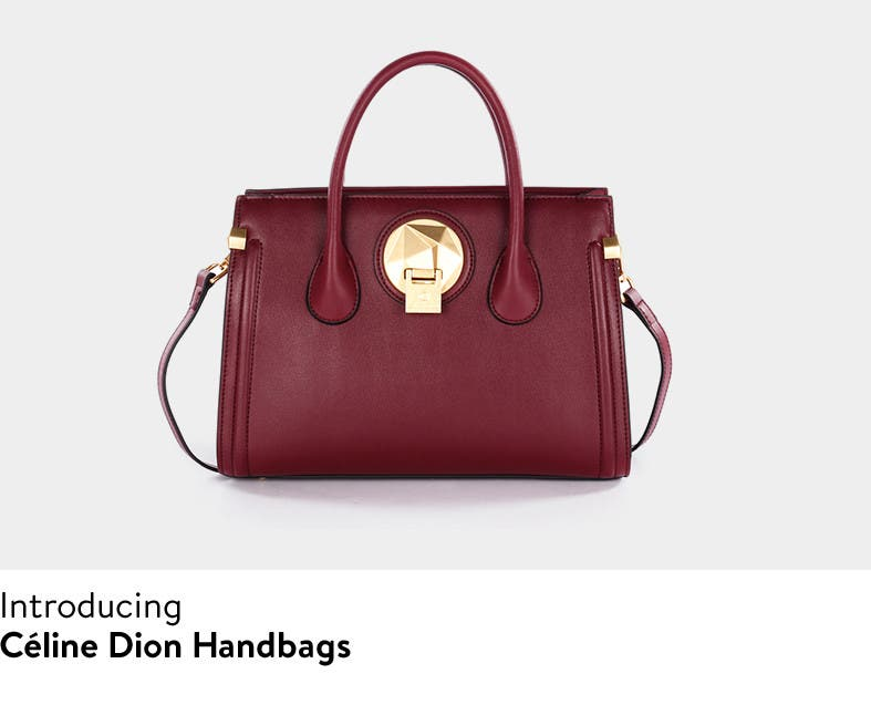 Introducing Celine Dion handbags.
