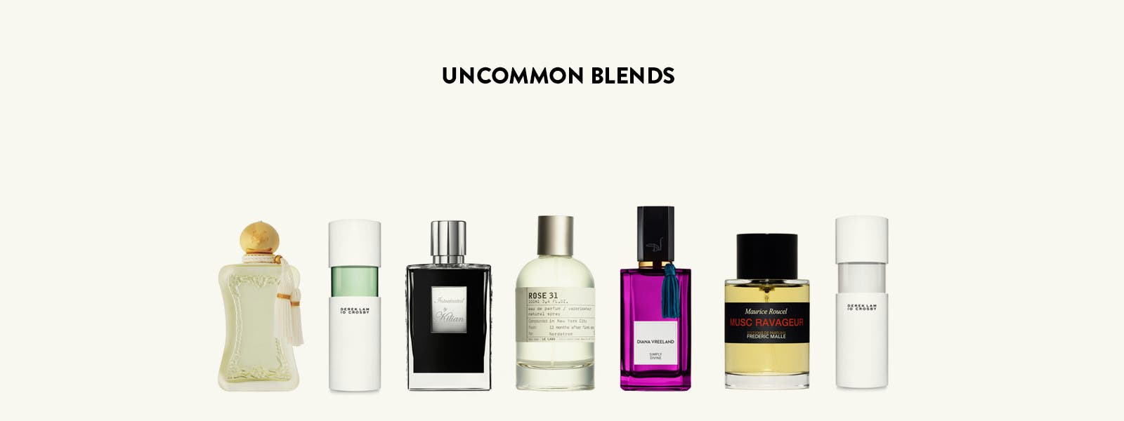 Uncommon blends.