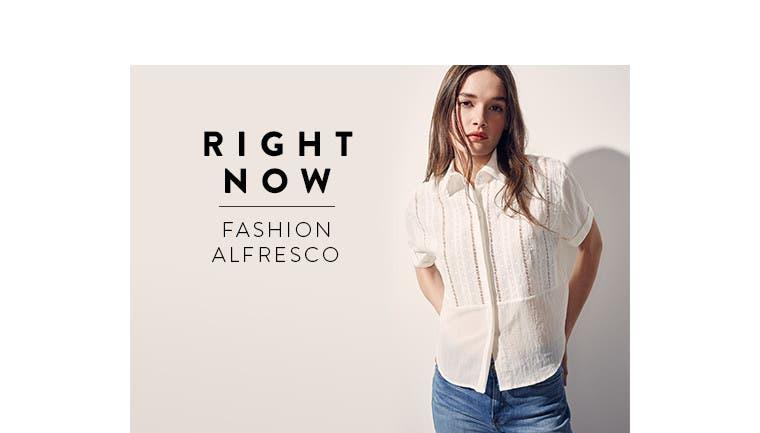Right now: fashion alfresco.