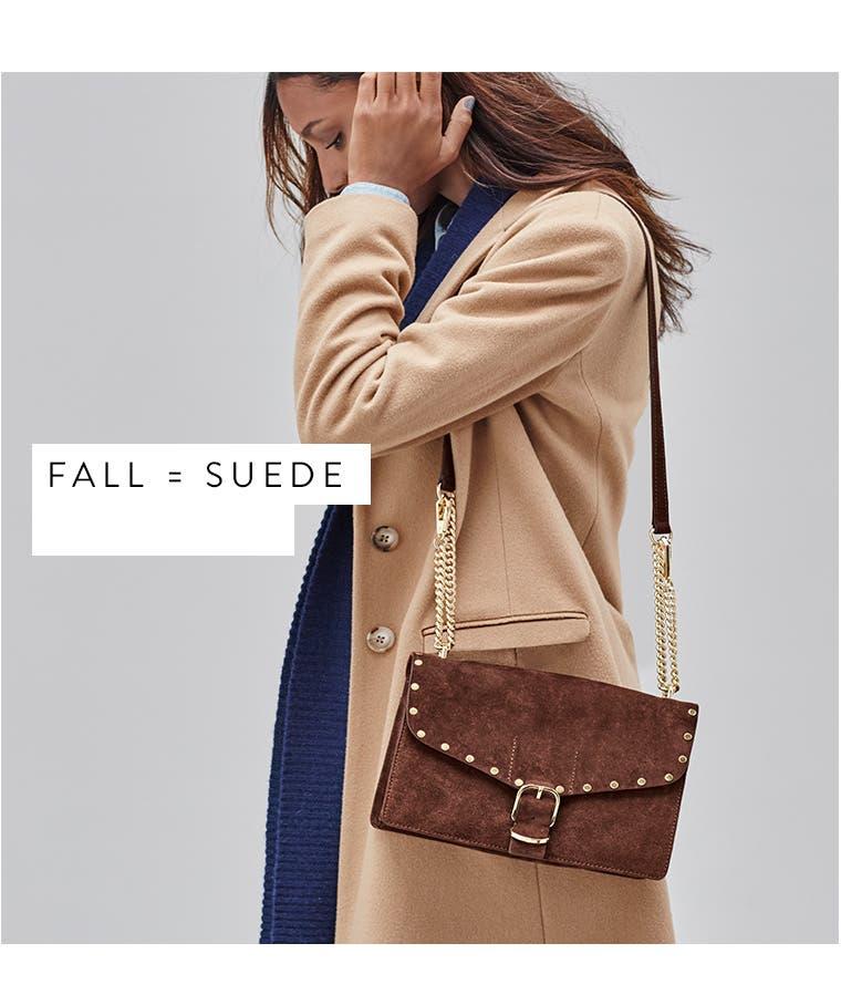 Suede handbags say fall.