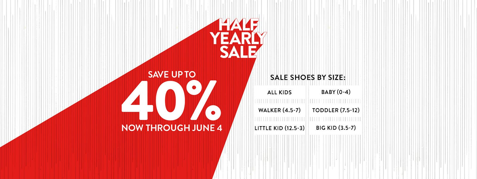 Half-Yearly Sale. Save up to 40% through June 4. Shop kids' sale shoes by size.