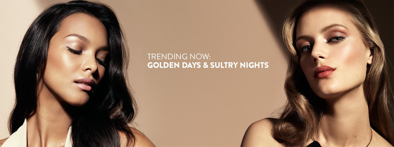 Trending now: golden days and sultry nights.