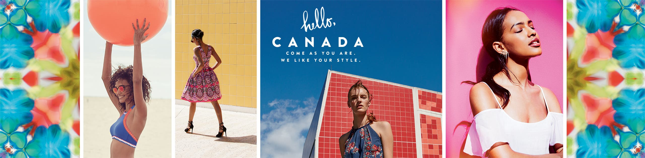 Hello, Canada. Come as you are. We like your style.