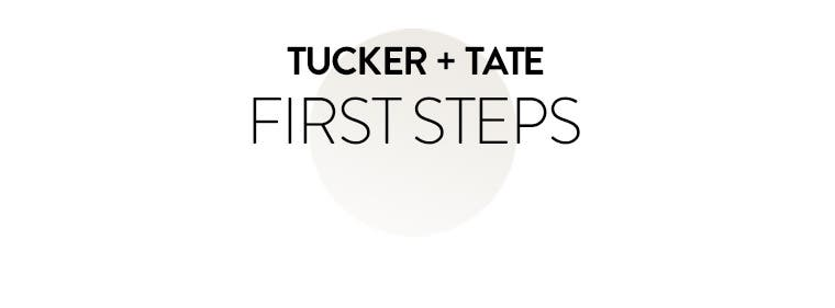 Tucker + Tate: first steps.