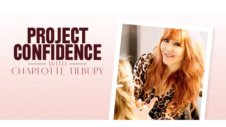 Project Confidence with Charlotte Tilbury.