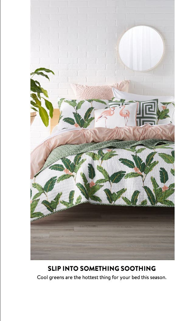 Slip into something soothing: green bedding.