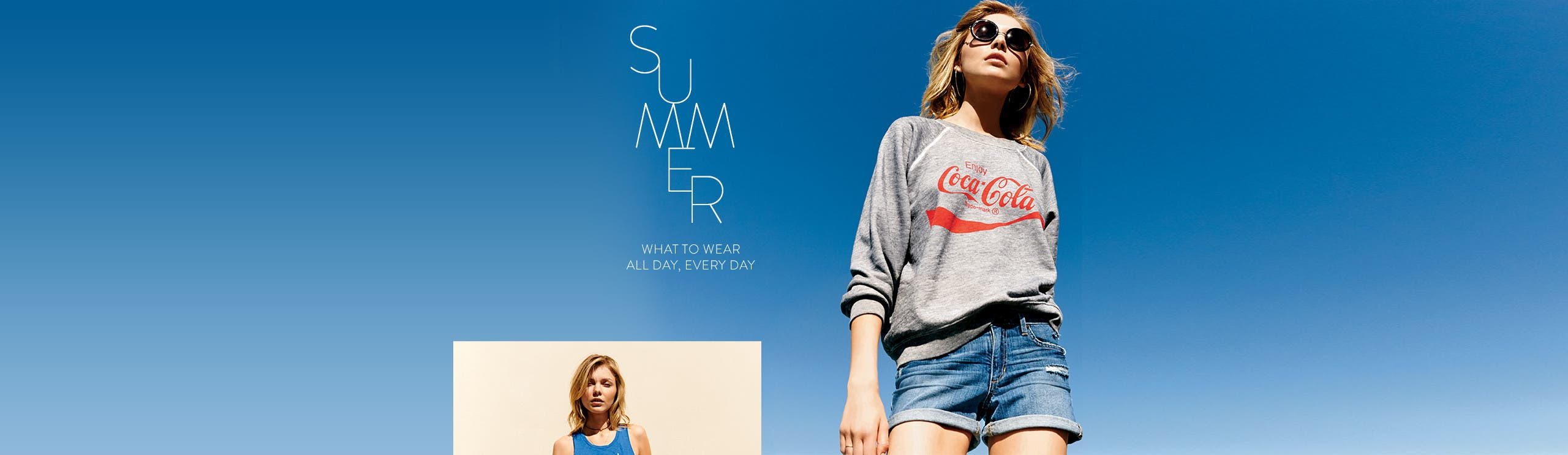 Summer: what to wear all day, every day.