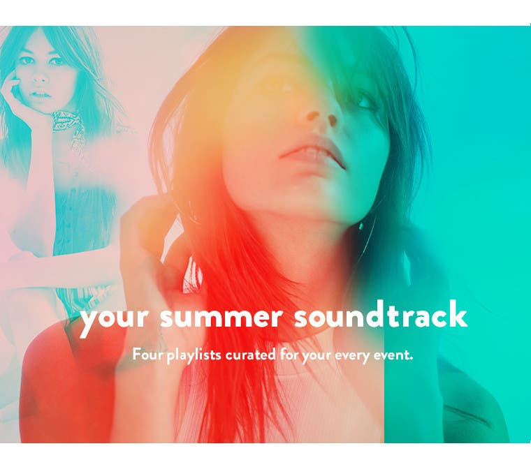 Your summer soundtrack.