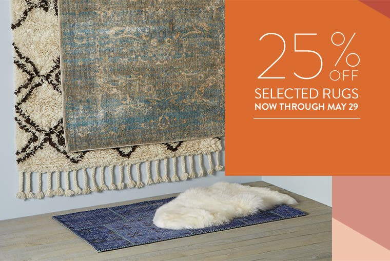 25% off selected rugs, now through May 29.