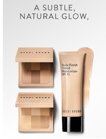 For a subtle, natural glow: Bobbi Brown Nude Finish makeup.