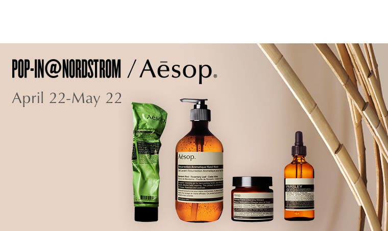 Pop-In@Nordstrom: Aesop. Rituals for the skin and self. April 22-May 22.