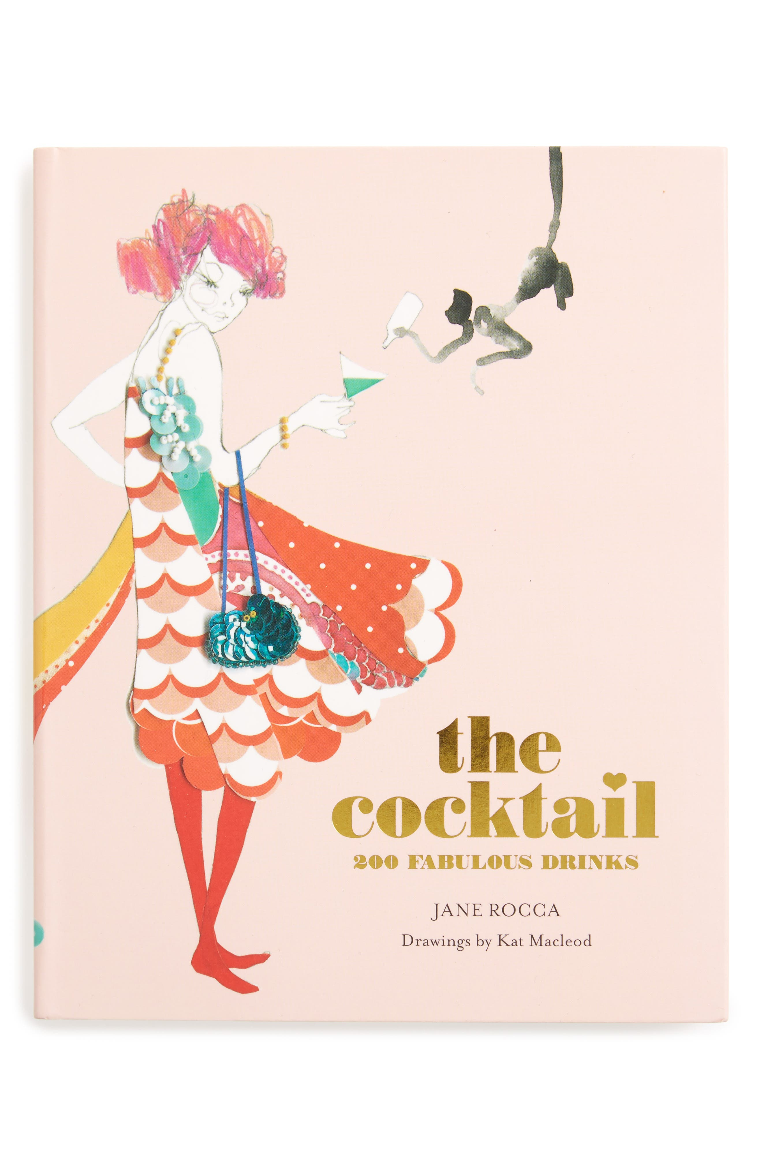 The Cocktail: 200 Fabulous Drinks Book