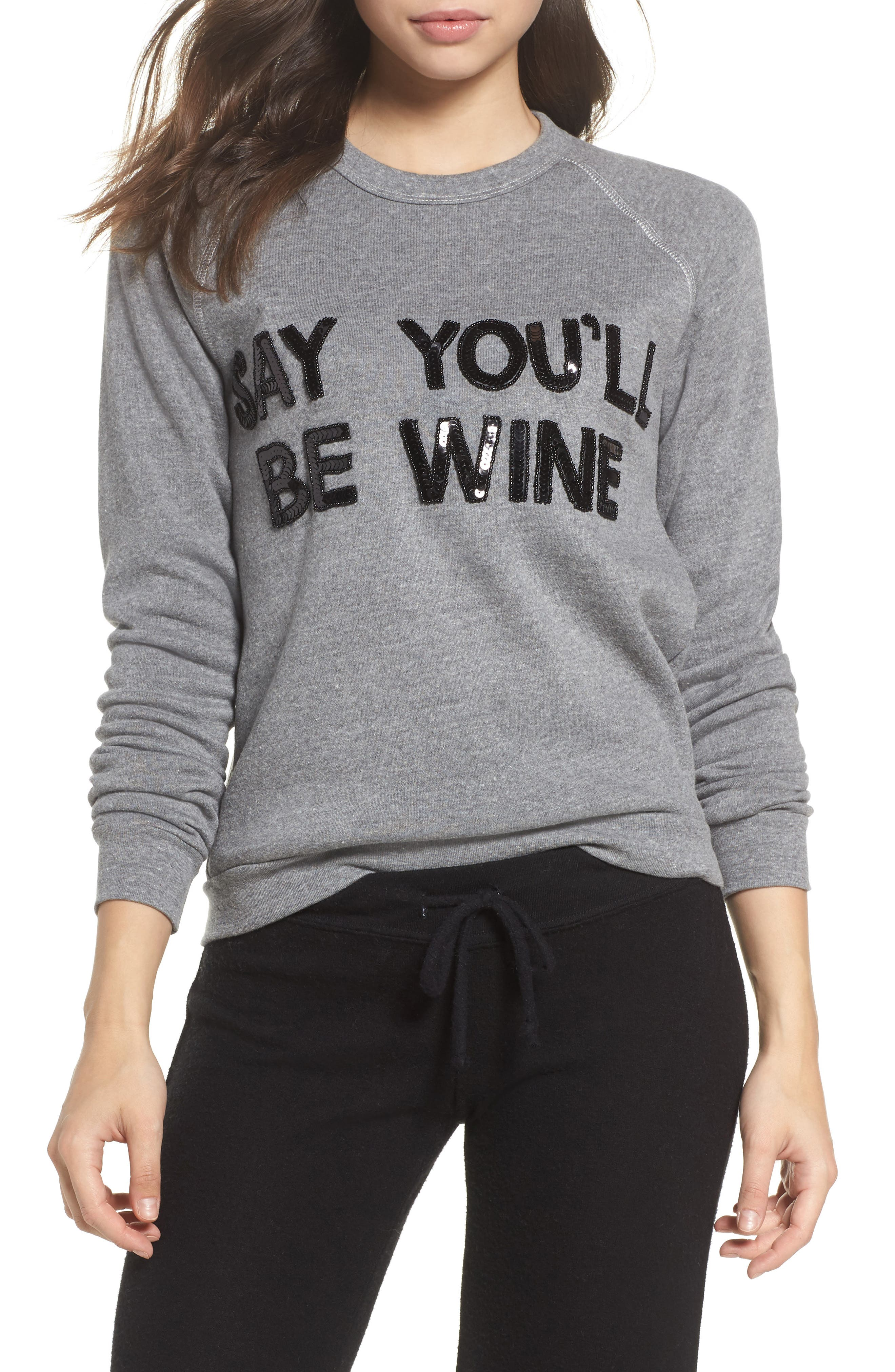 Say You'll Be Wine French Terry Sweatshirt,                         Main,                         color, Heather Grey