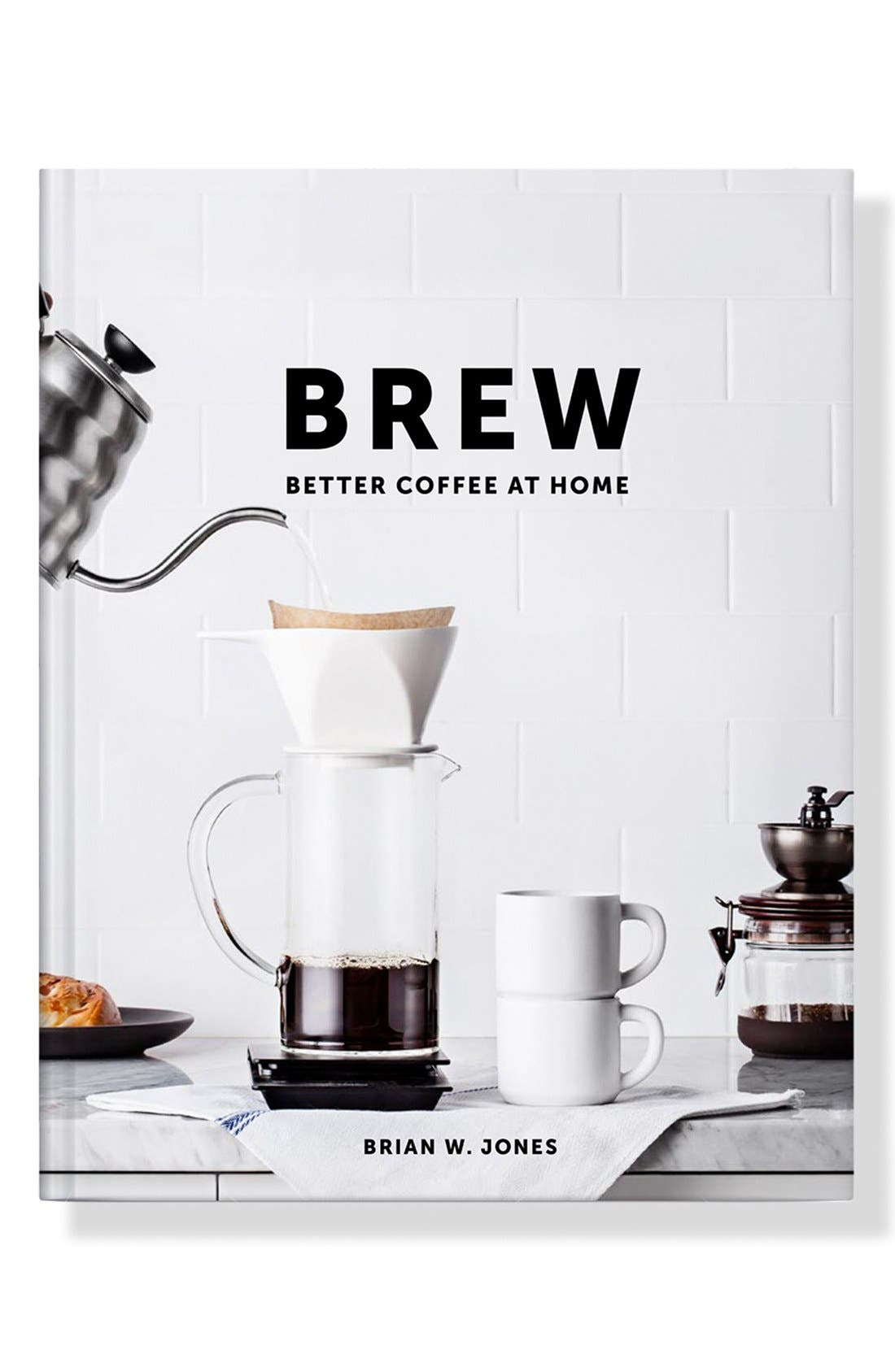 Alternate Image 1 Selected - Brew: Better Coffee at Home Cookbook