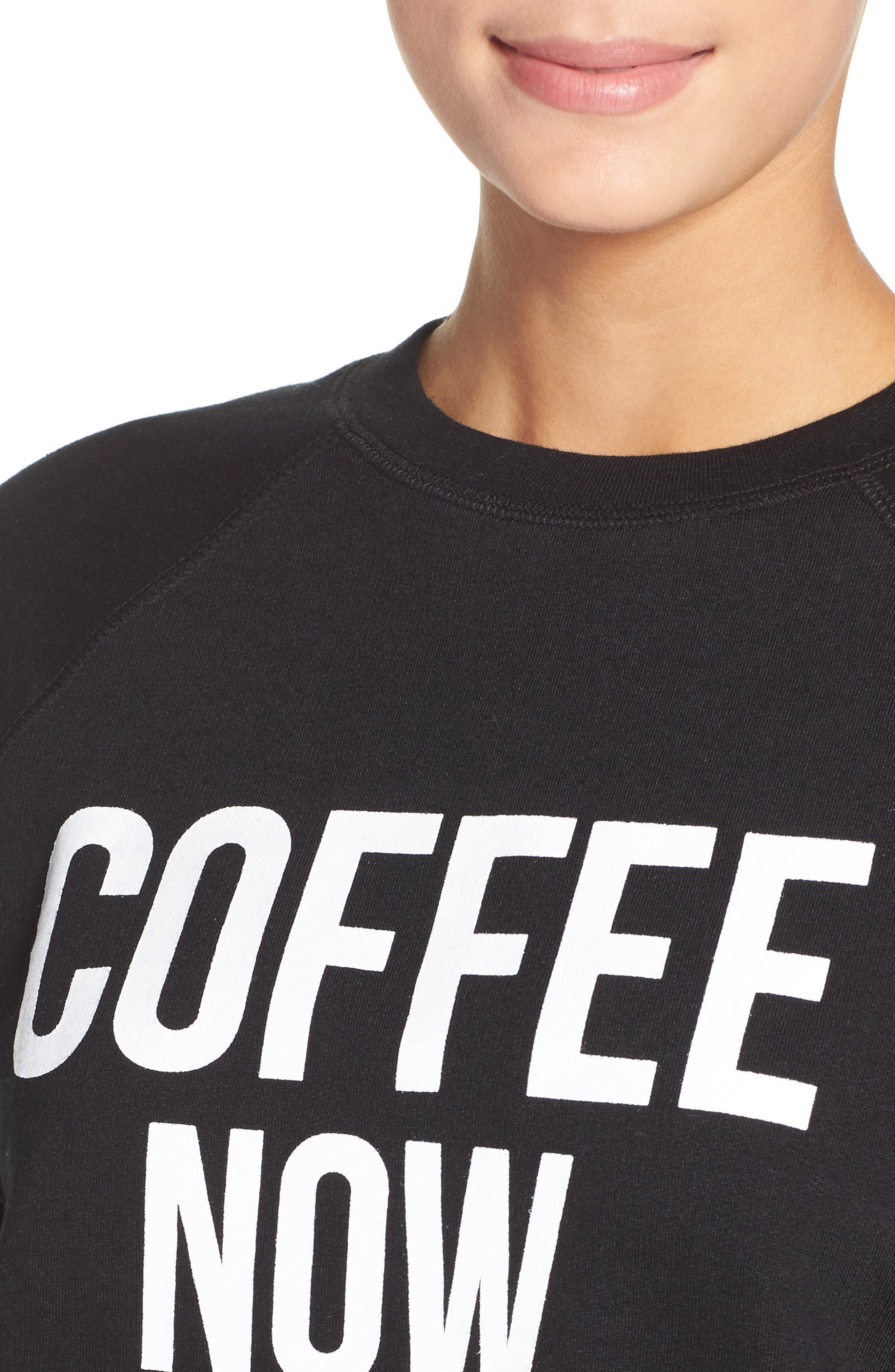 Brunette 'Coffee Now' Crewneck Sweatshirt,                             Alternate thumbnail 4, color,                             Black