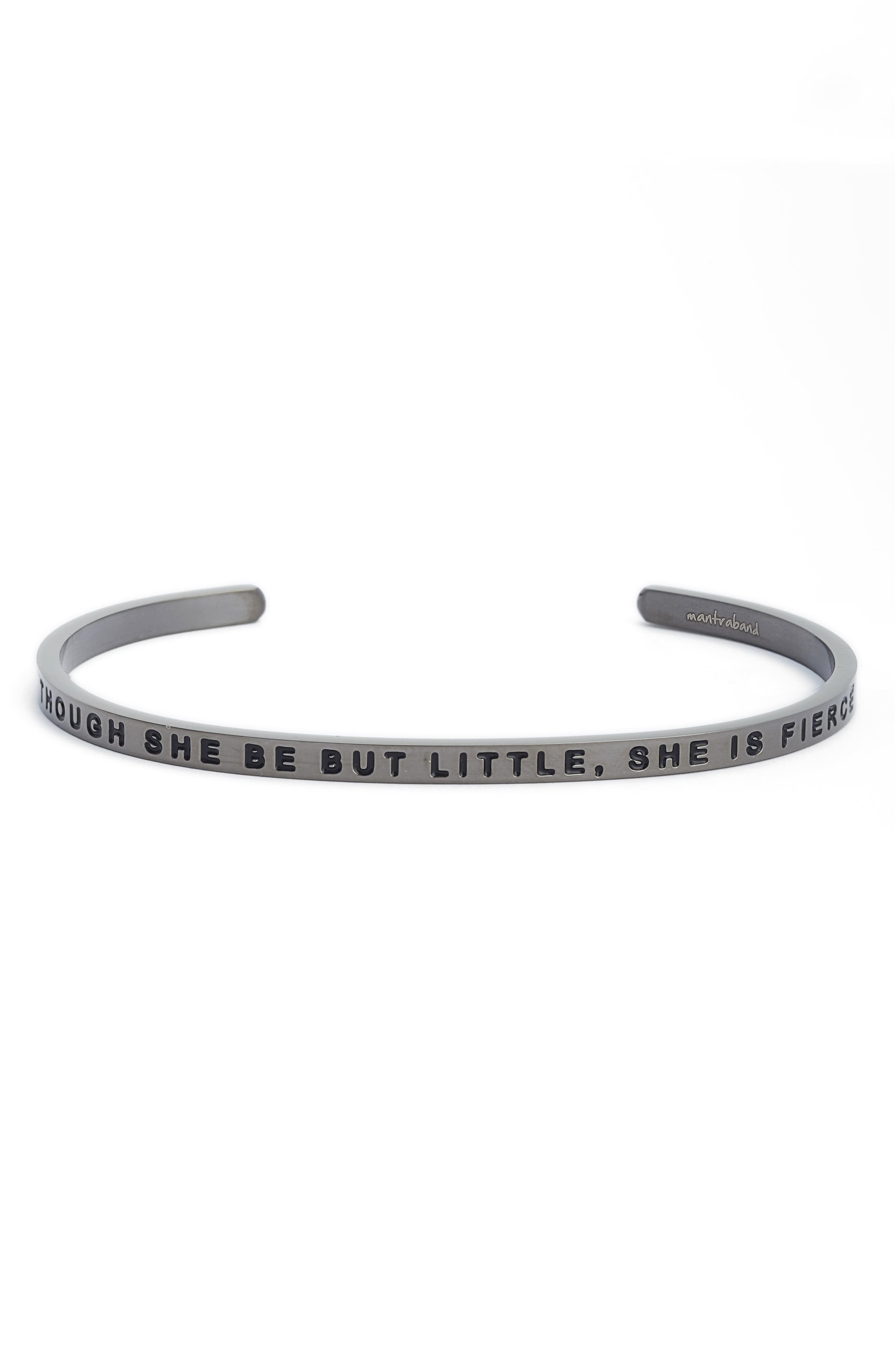 MantraBand® Though She Be but Little, She Is Fierce Cuff Bracelet