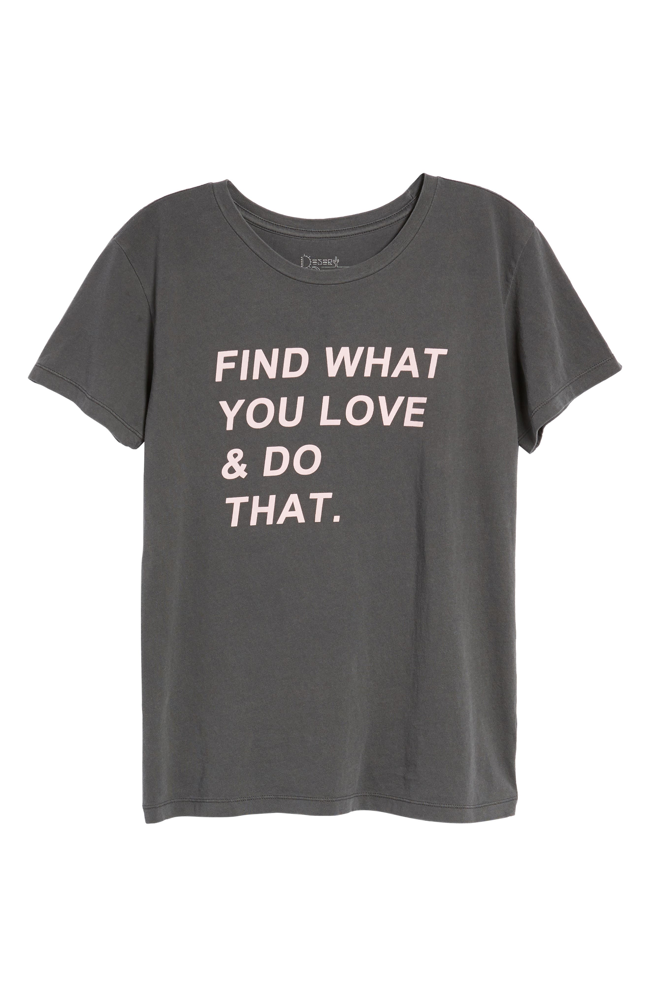 Find What You Love Tee,                             Alternate thumbnail 7, color,                             Washed Black