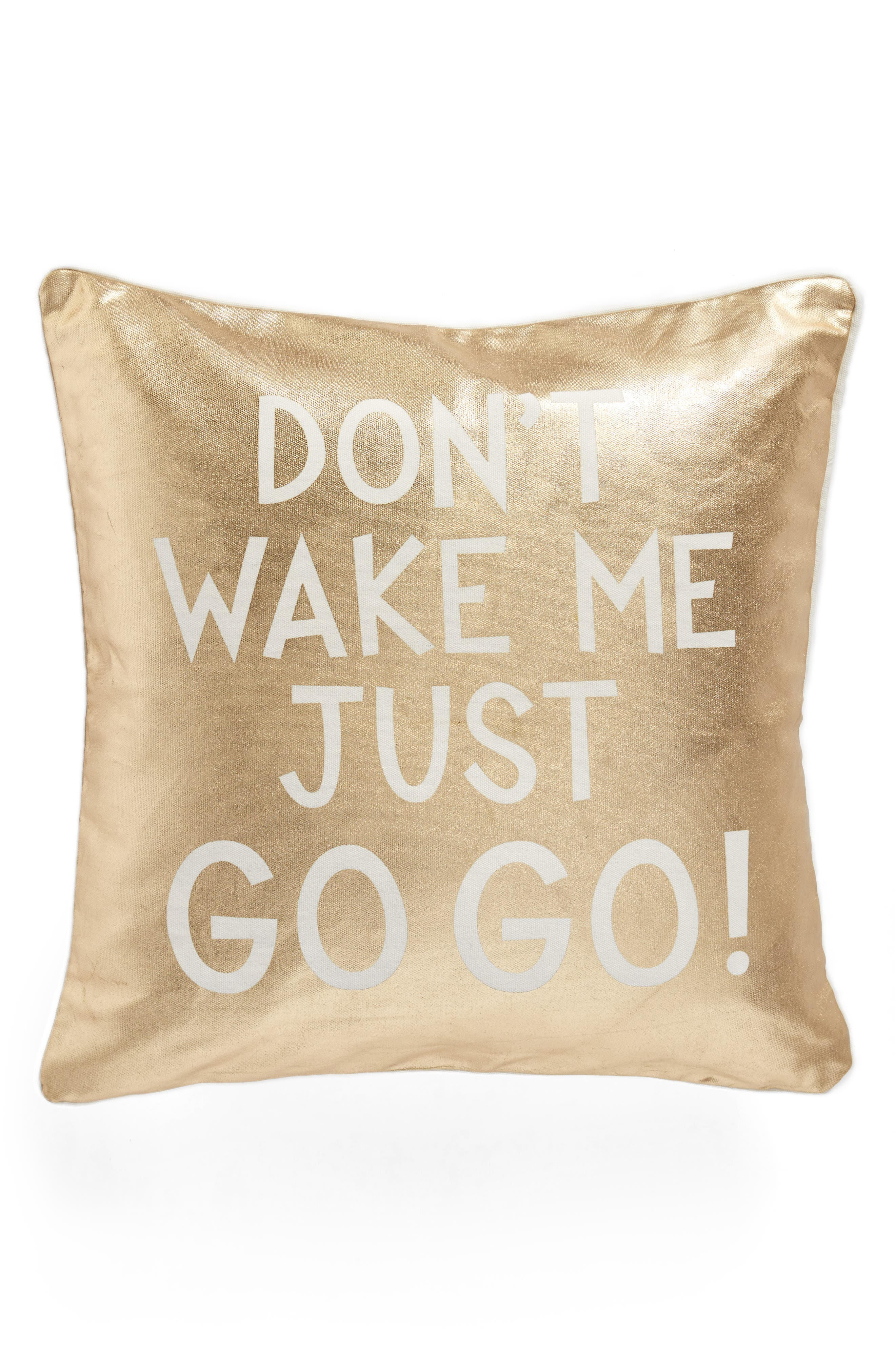 Don't Wake Me Just Go Go! Accent Pillow,                             Main thumbnail 1, color,                             Gold