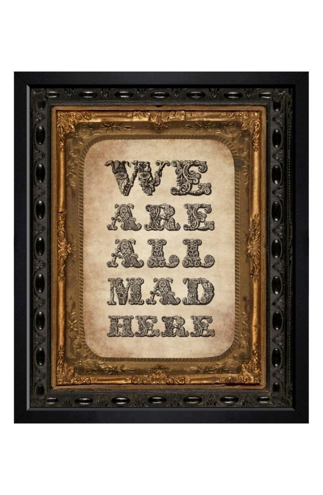 'We Are All Mad Here' Framed Print,                         Main,                         color, Black