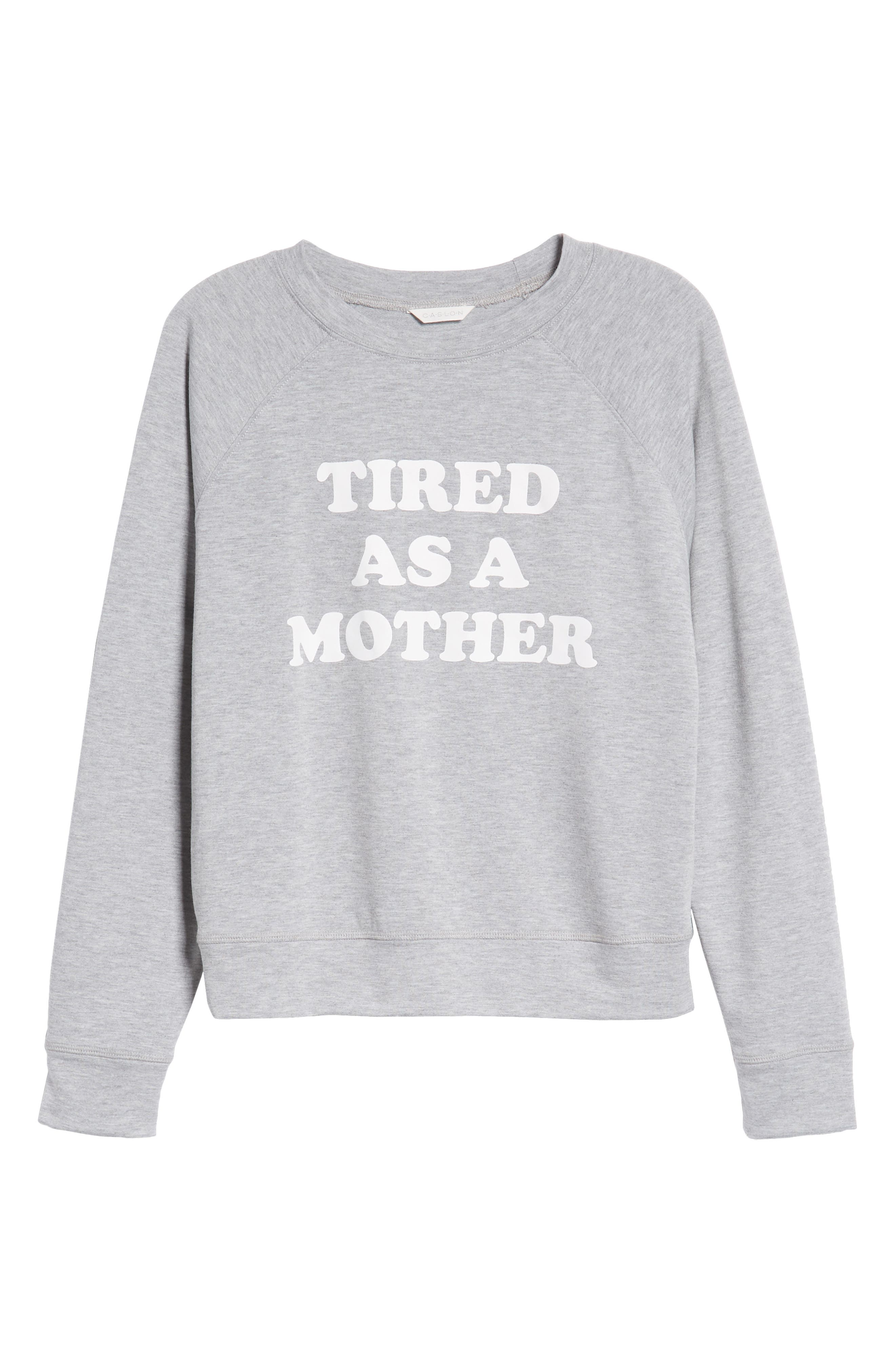 Off-Duty Tired as a Mother Sweatshirt,                             Alternate thumbnail 6, color,                             Grey Heather