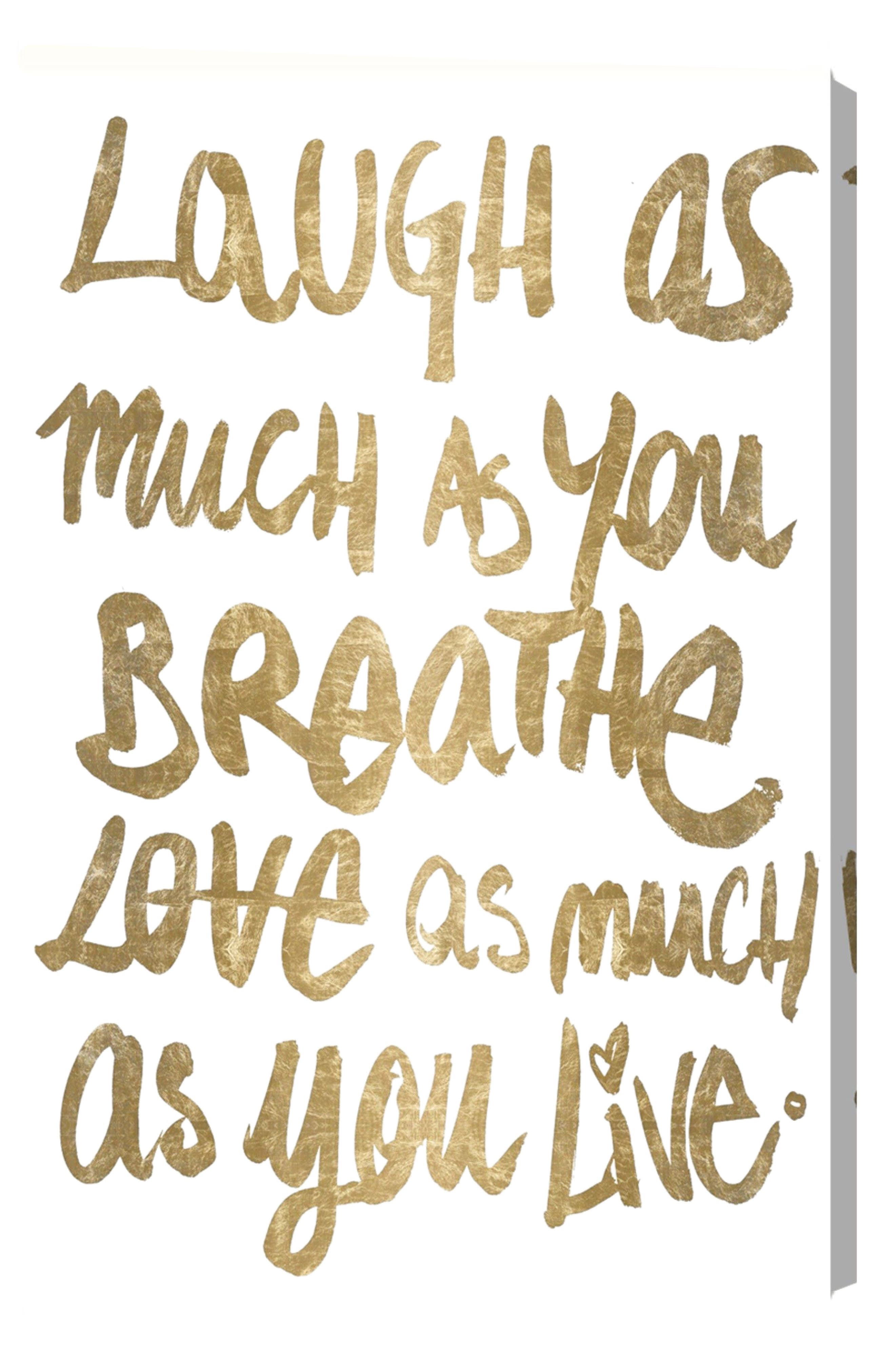 Laugh as Much as You Breathe Canvas Print,                         Main,                         color, Gold