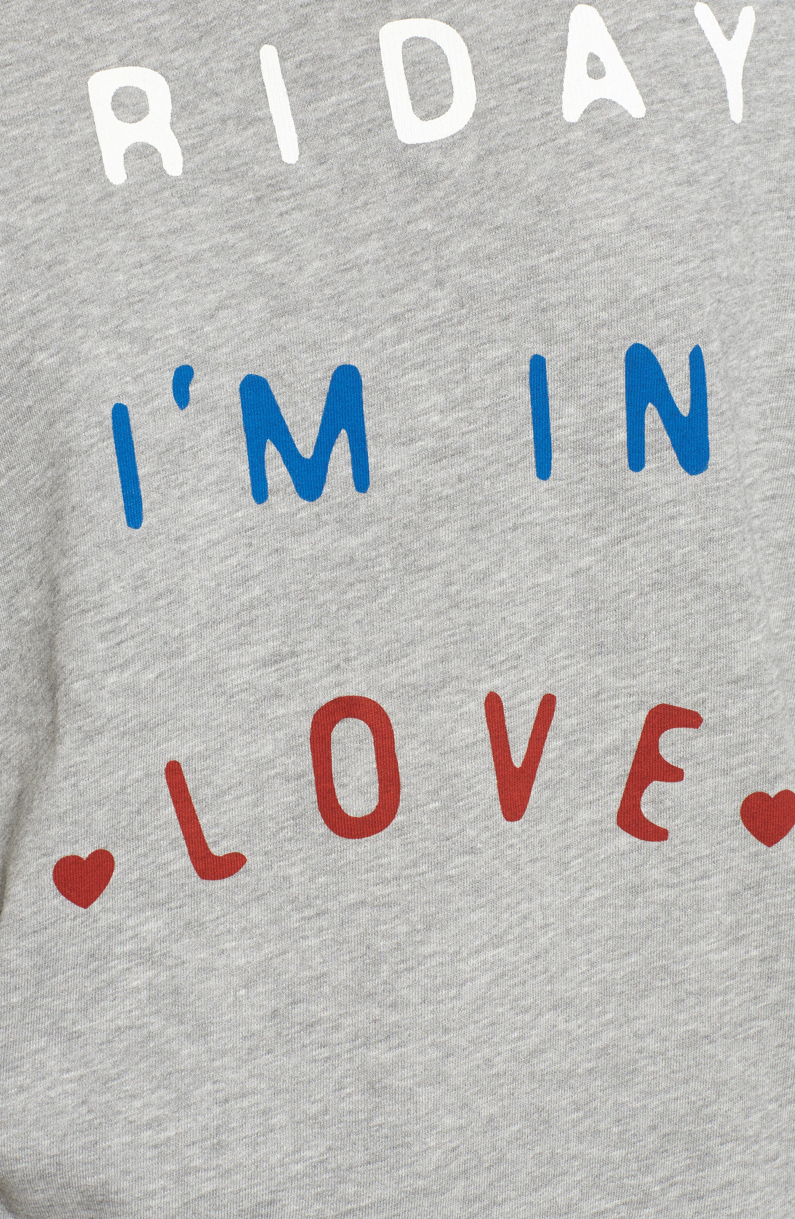 Alternate Image 5  - South Parade Friday I'm In Love Sweatshirt