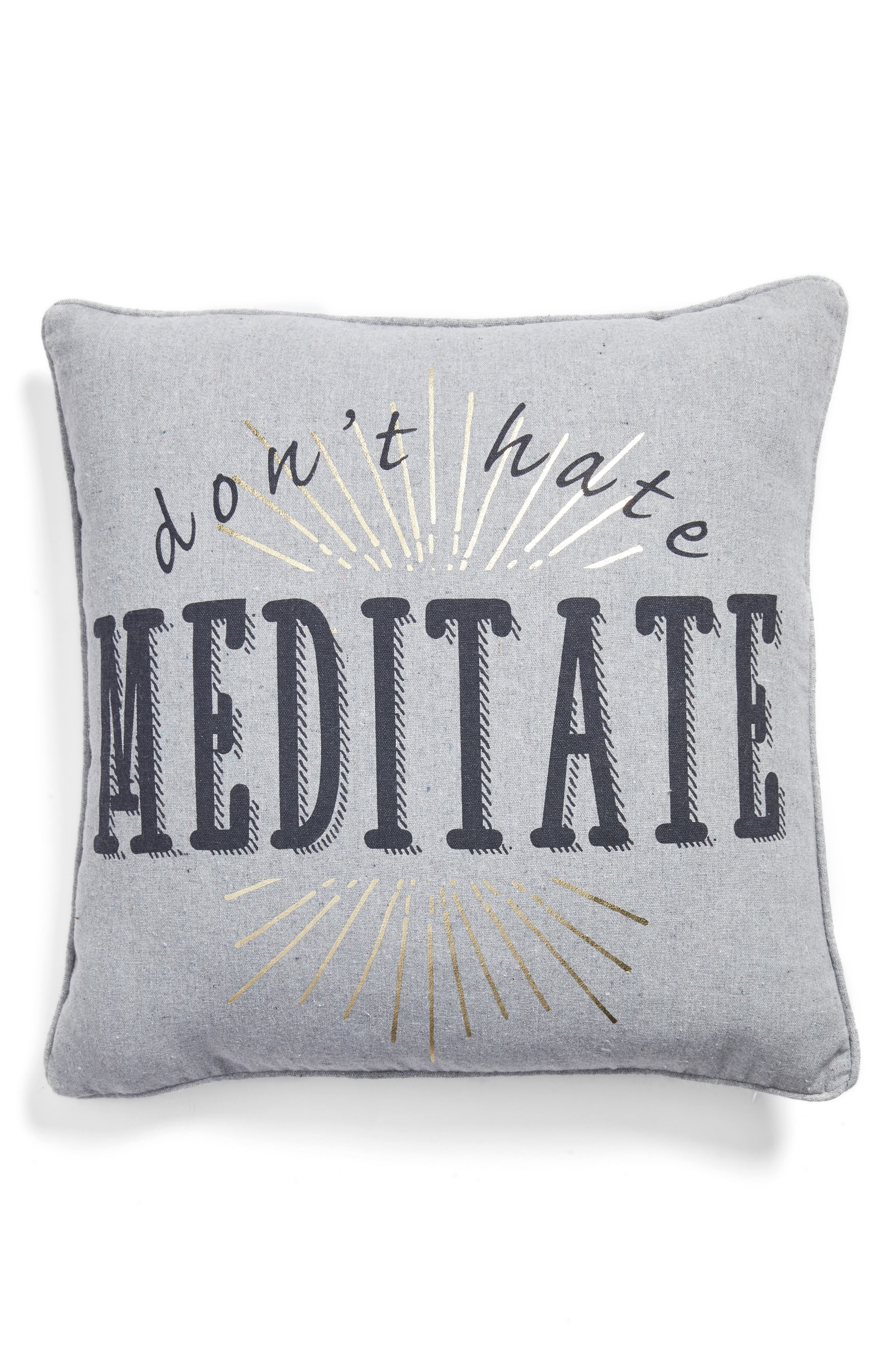 Don't Hate Meditate Pillow,                             Main thumbnail 1, color,                             Grey