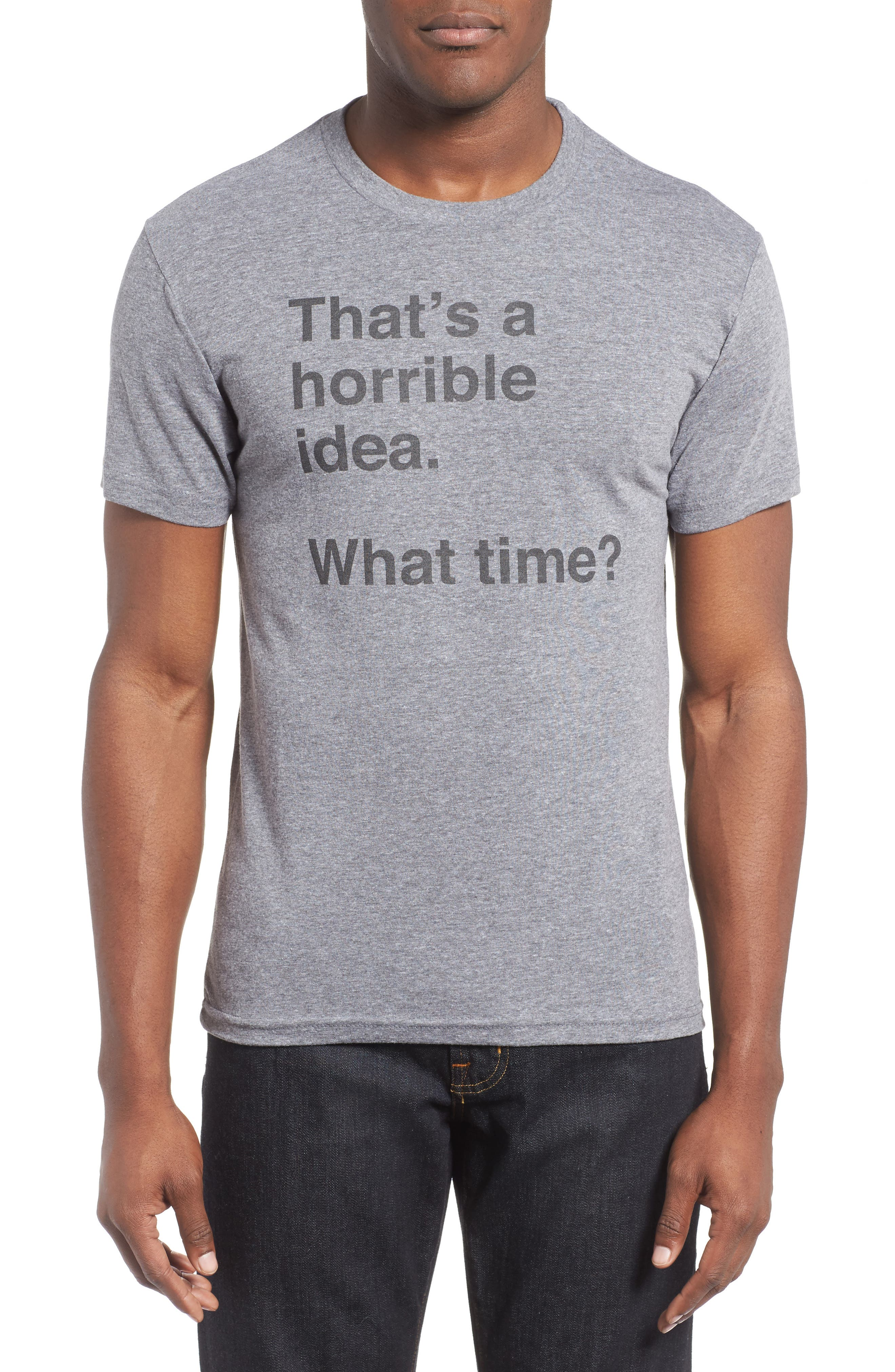 Horrible Idea Graphic T-Shirt,                         Main,                         color, Med Grey