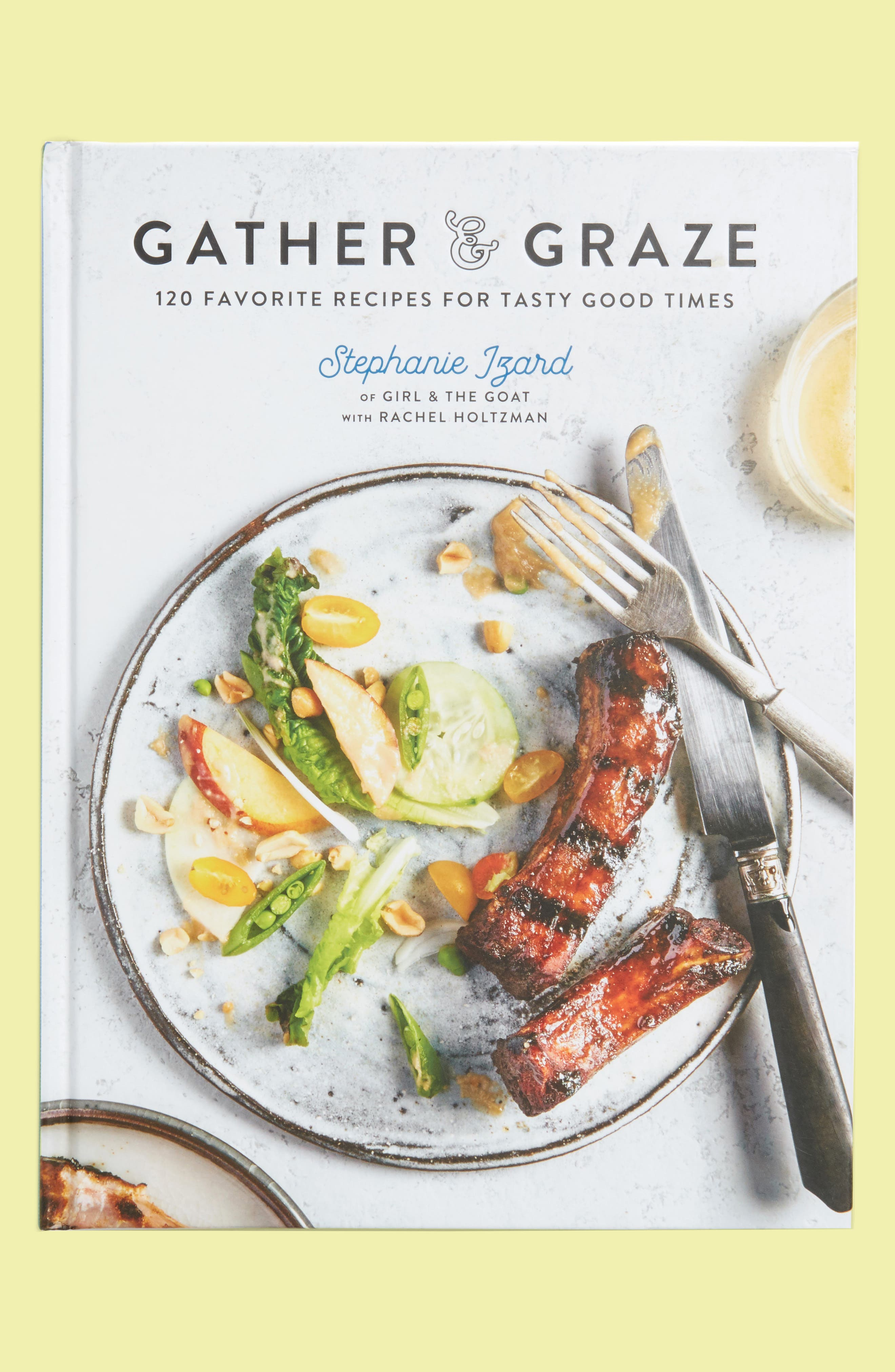 Gather & Graze: 120 Favorite Recipes for Tasty Good Times Cookbook,                             Main thumbnail 1, color,                             Multi