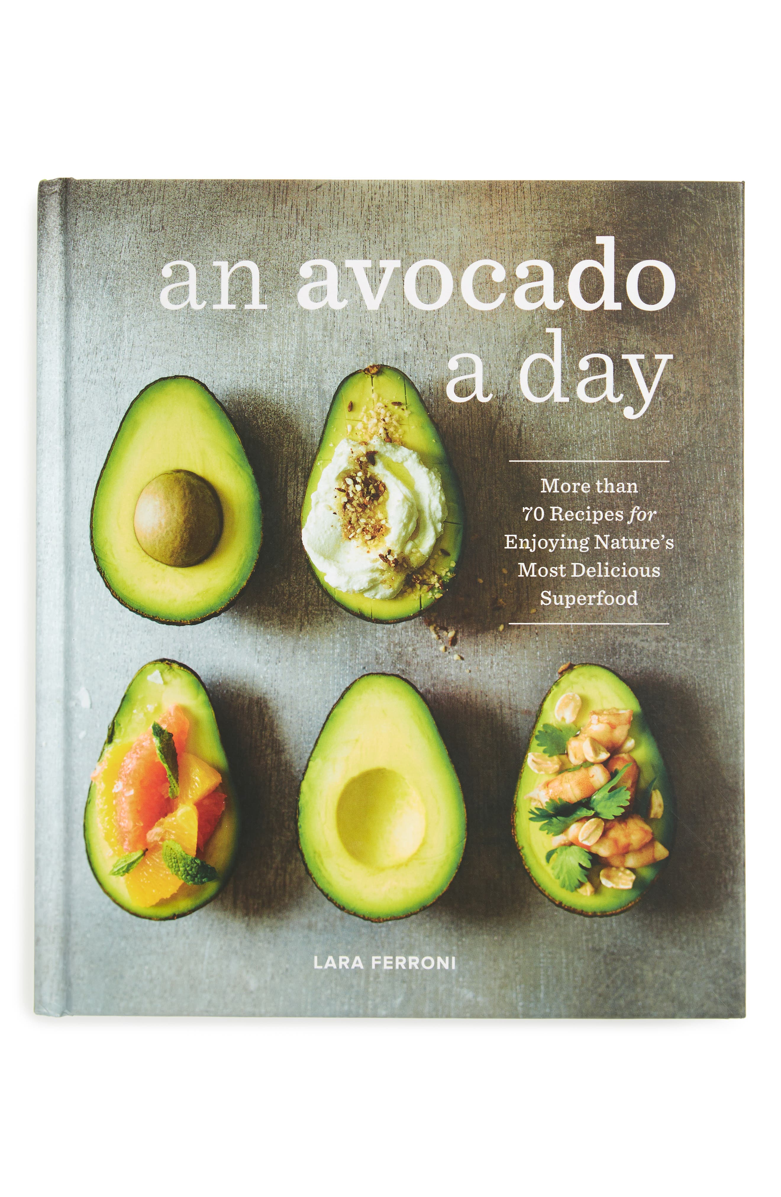 'An Avocado a Day: More Than 70 Recipes for Enjoying Nature's Most Delicious Superfood' Recipe Book,                         Main,                         color, Grey