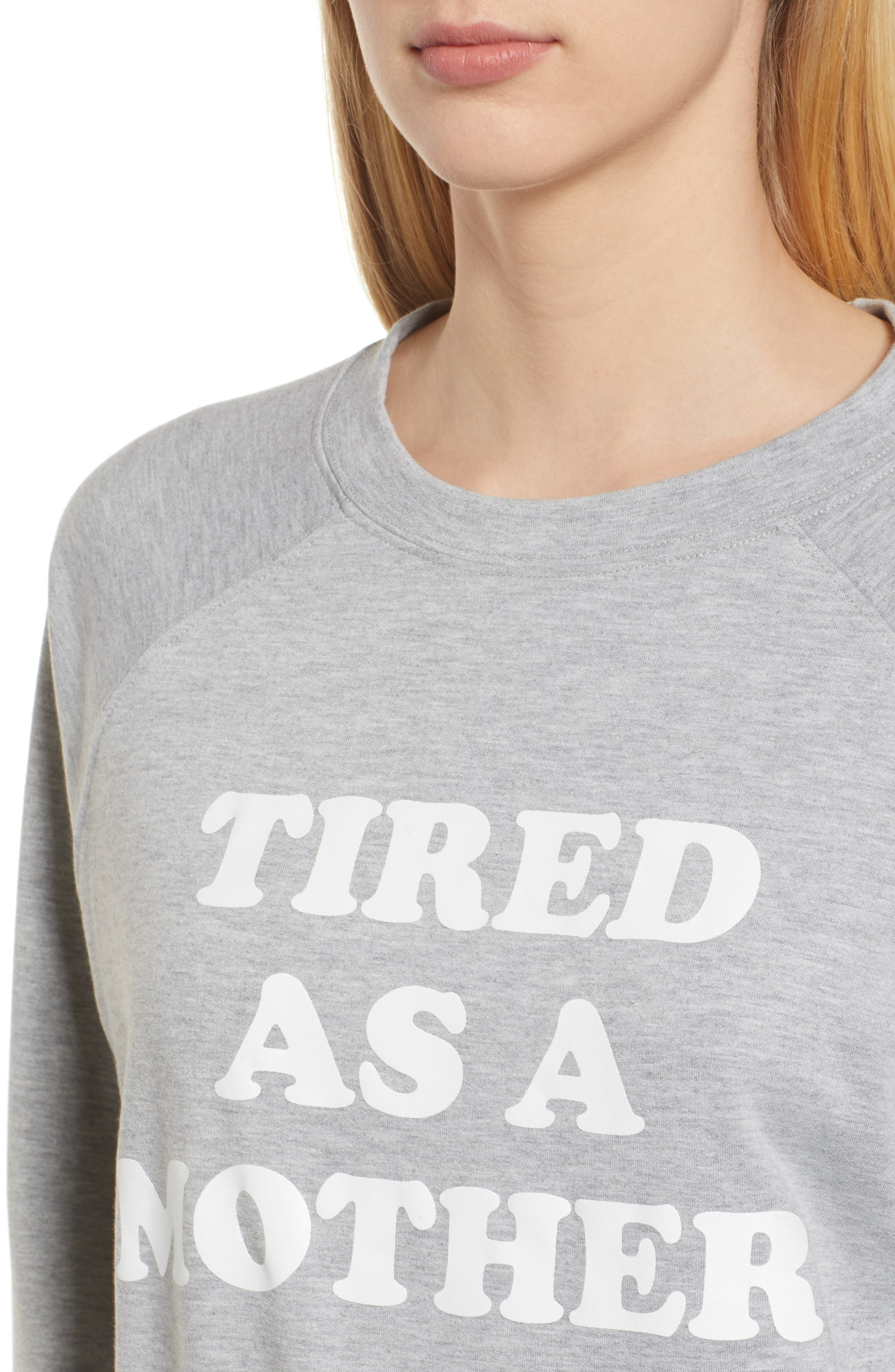 Off-Duty Tired as a Mother Sweatshirt,                             Alternate thumbnail 4, color,                             Grey Heather