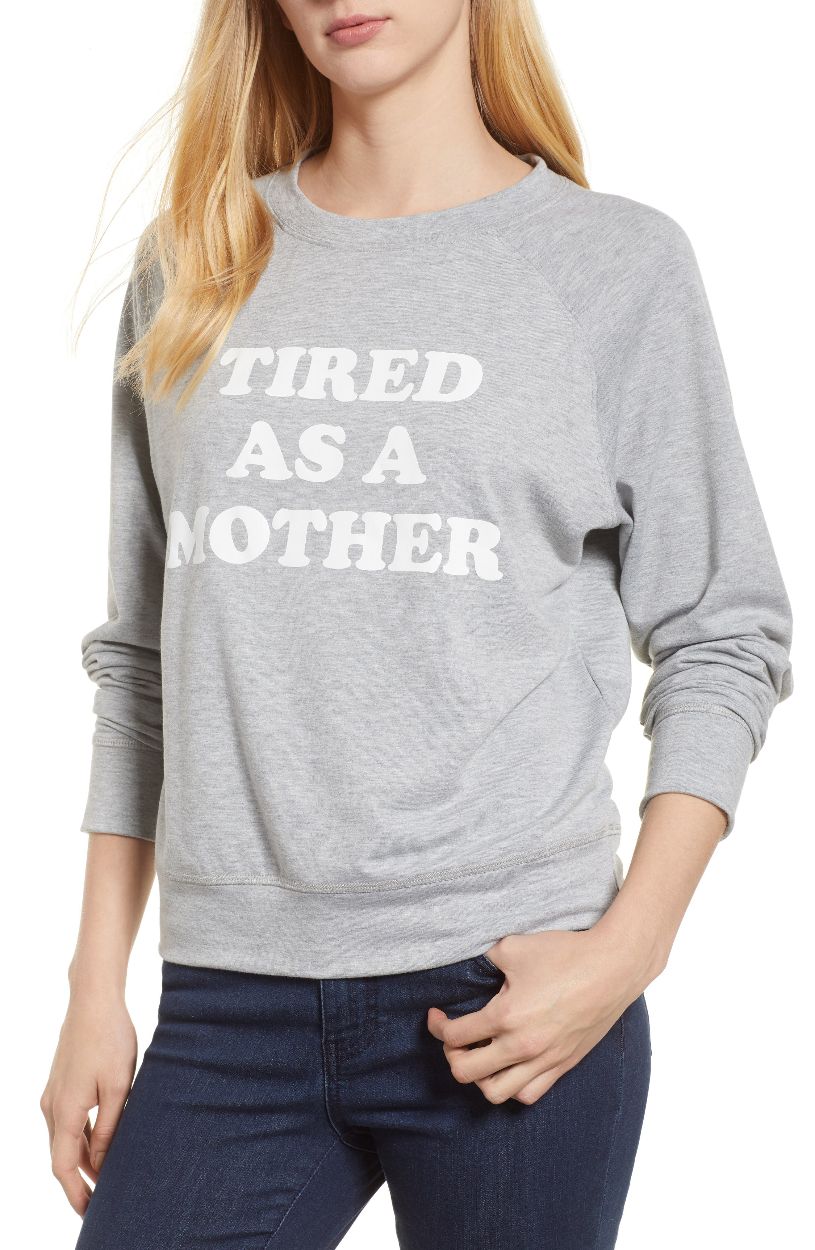 Off-Duty Tired as a Mother Sweatshirt,                         Main,                         color, Grey Heather