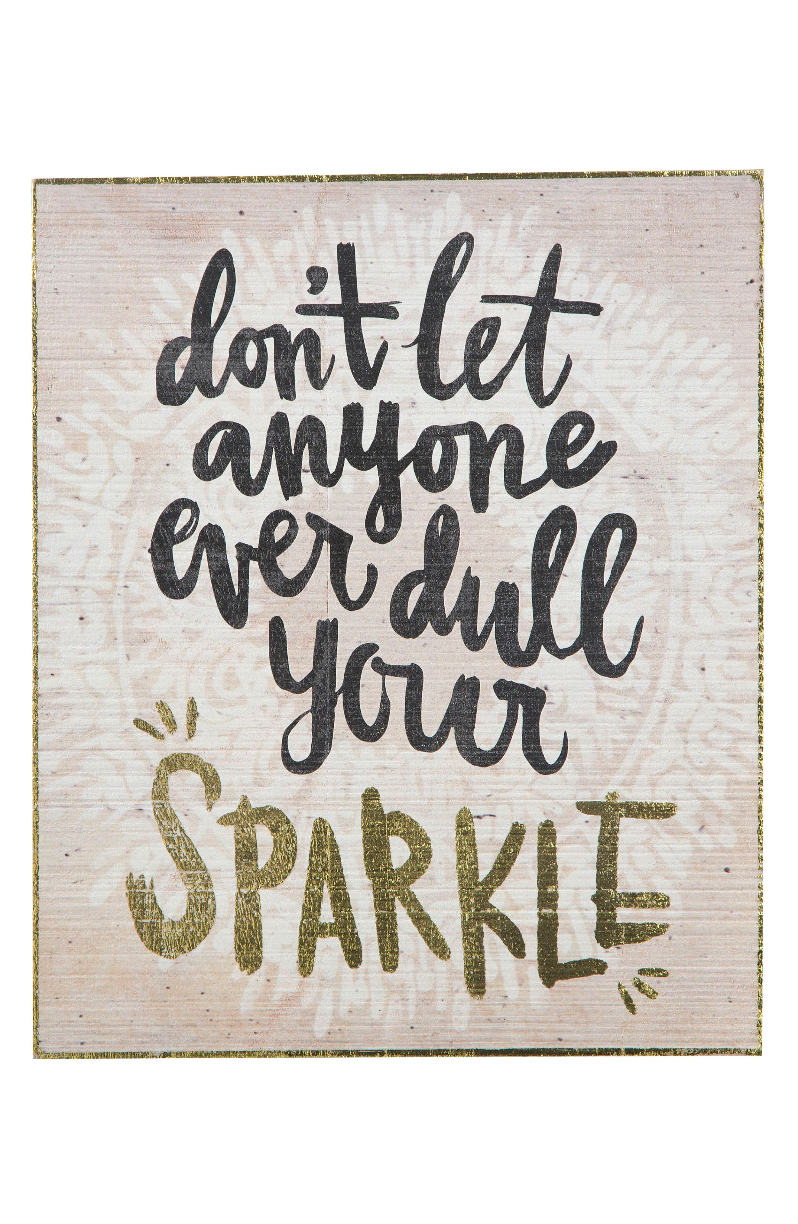 Natural Life Don't Let Anyone Ever Dull Your Sparkle Wooden Wall Art