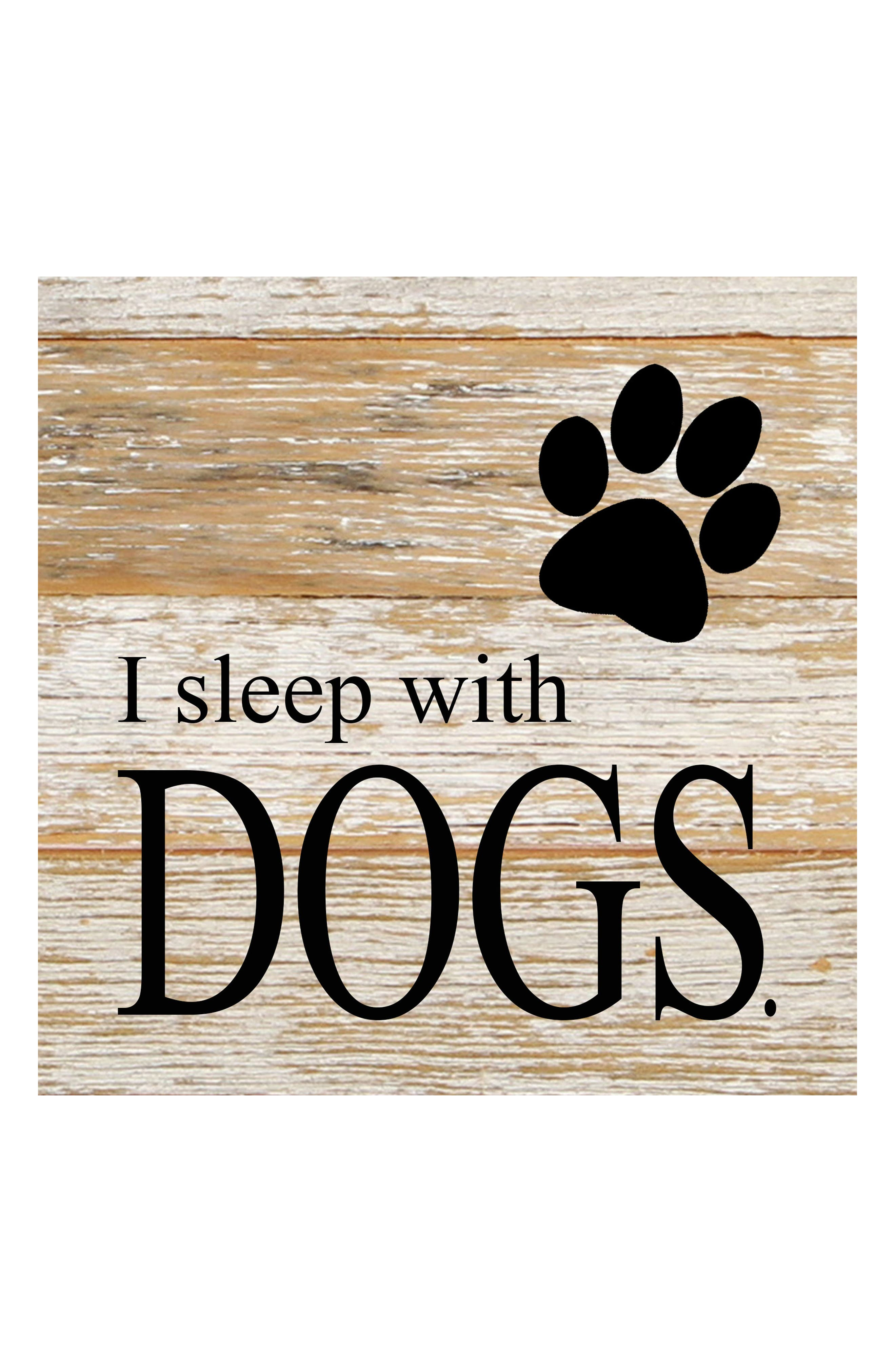 I Sleep With Dogs Repurposed Wood Wall Art,                             Main thumbnail 1, color,                             White