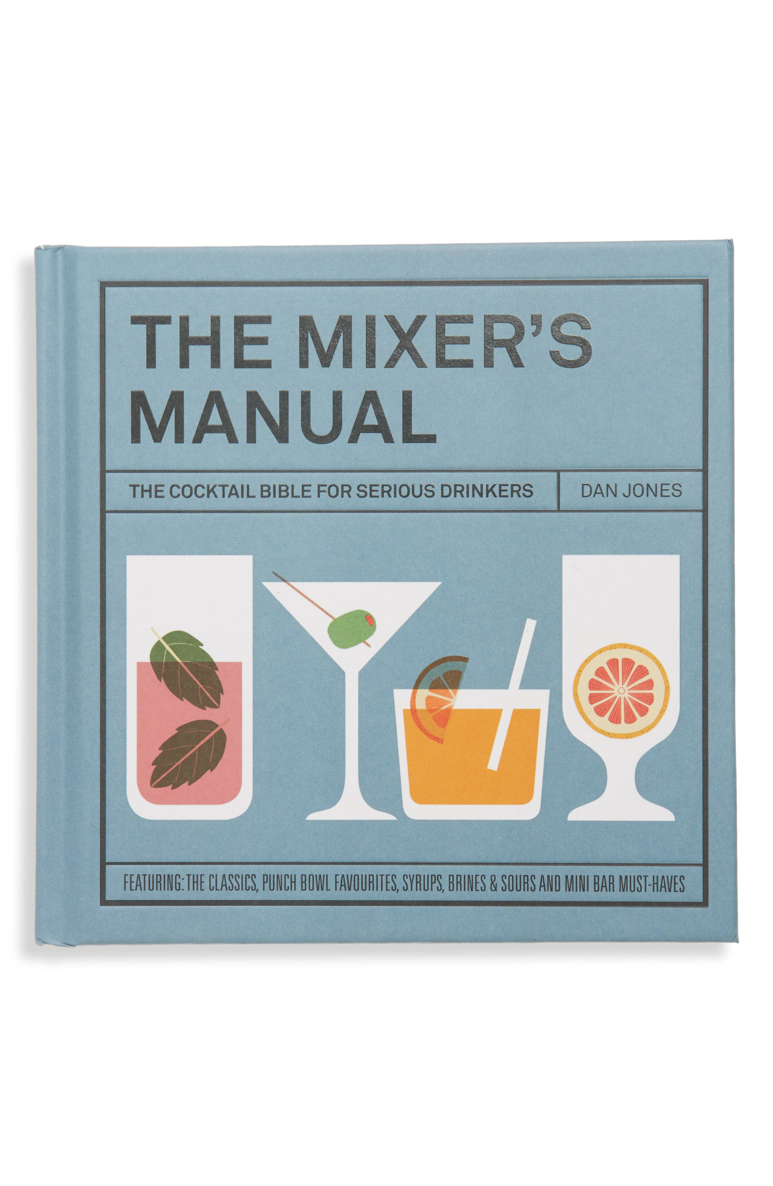 The Mixers Manual: The Cocktail Bible for Serious Drinkers Recipe Book,                         Main,                         color, Blue