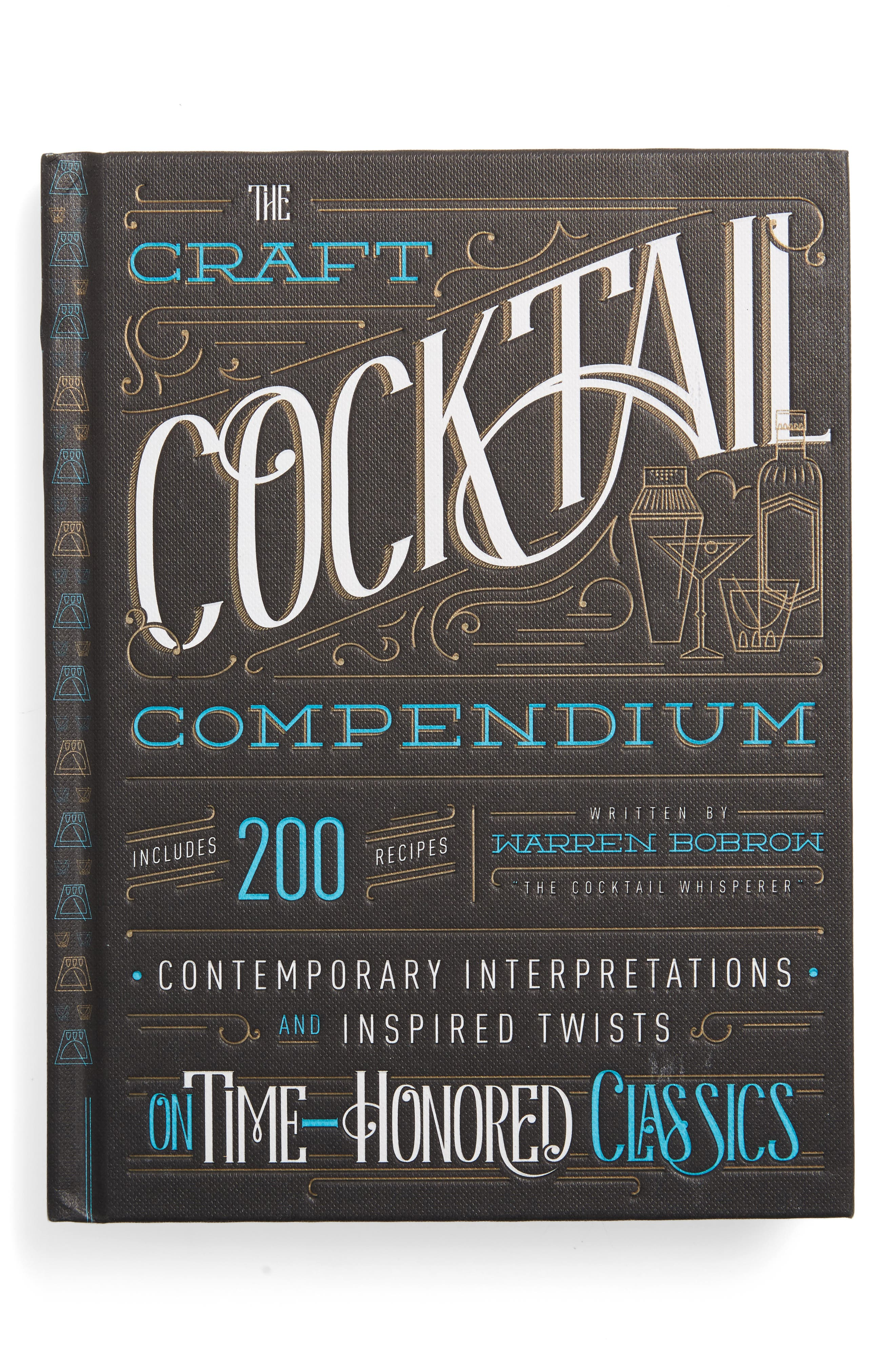 The Craft Cocktail Compendium Book