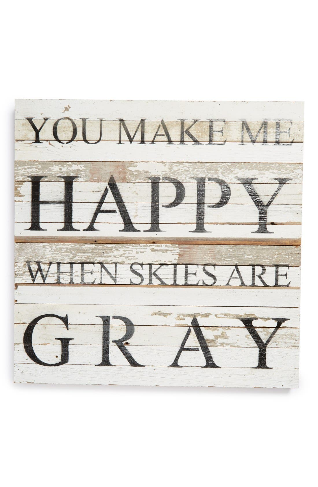 Main Image - Second Nature by Hand 'You Make Me Happy When Skies Are Gray' Repurposed Wood Wall Art