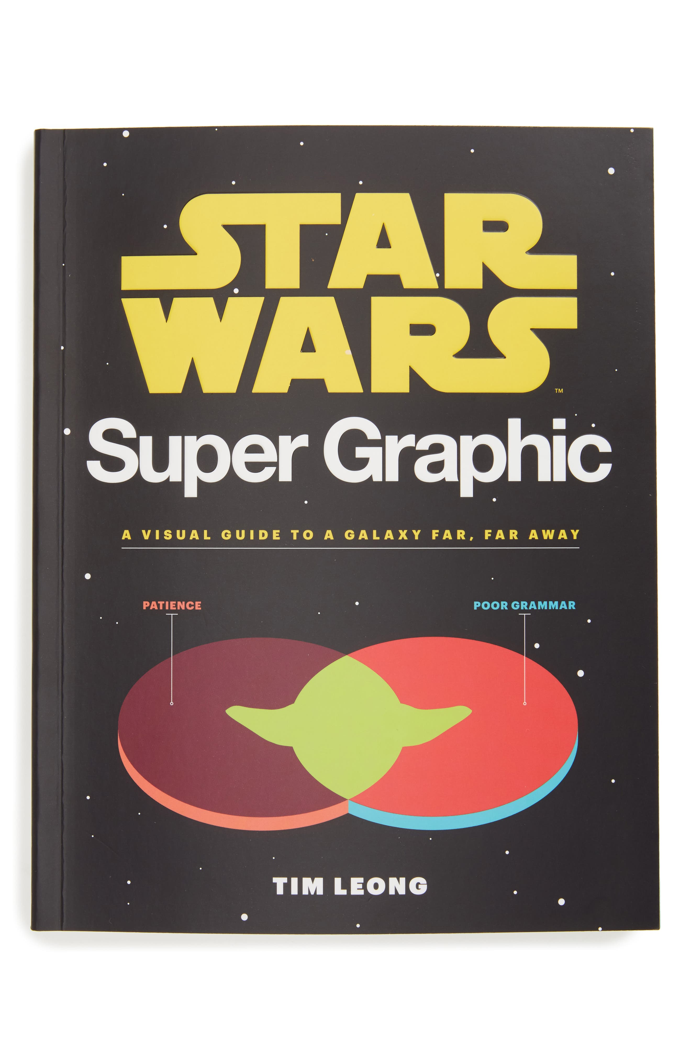 Star Wars™ Super Graphic: A Visual Guide to a Galaxy Far, Far Away Book