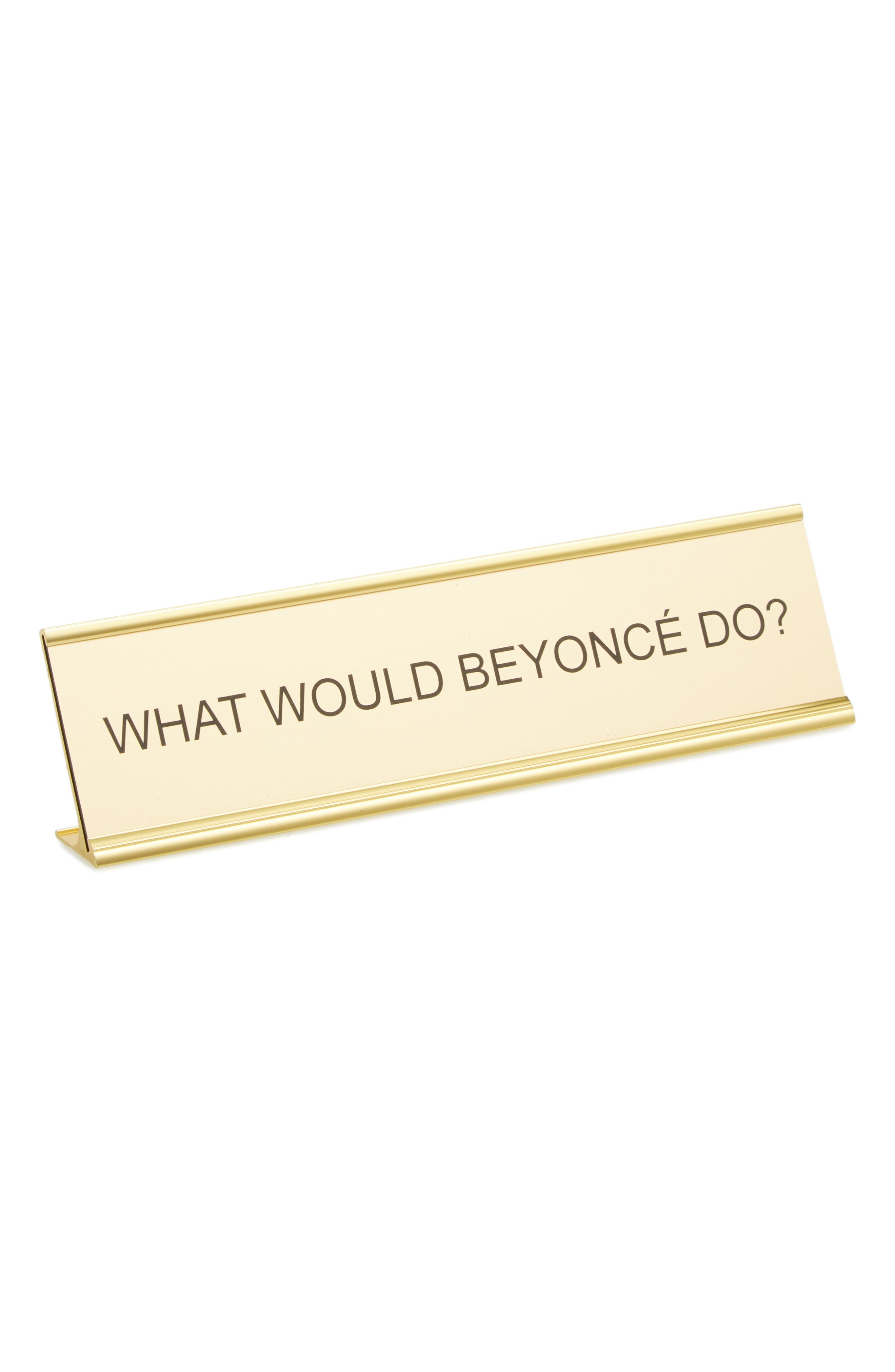 Alternate Image 1 Selected - He Said, She Said What Would Beyoncé Do? Desk Sign