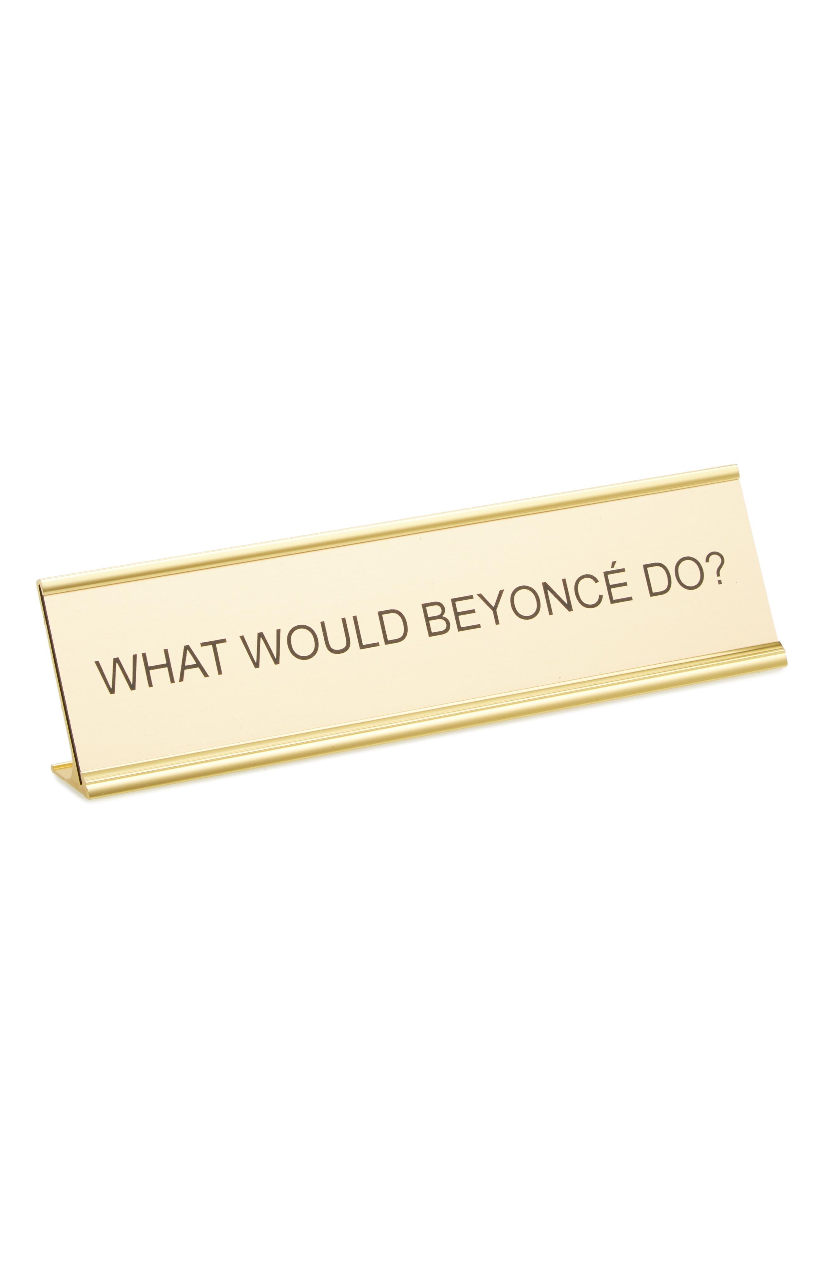 Main Image - He Said, She Said What Would Beyoncé Do? Desk Sign