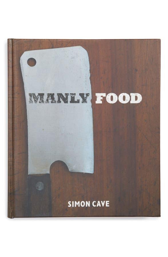 Manly food cookbook nordstrom main image manly food cookbook forumfinder Gallery
