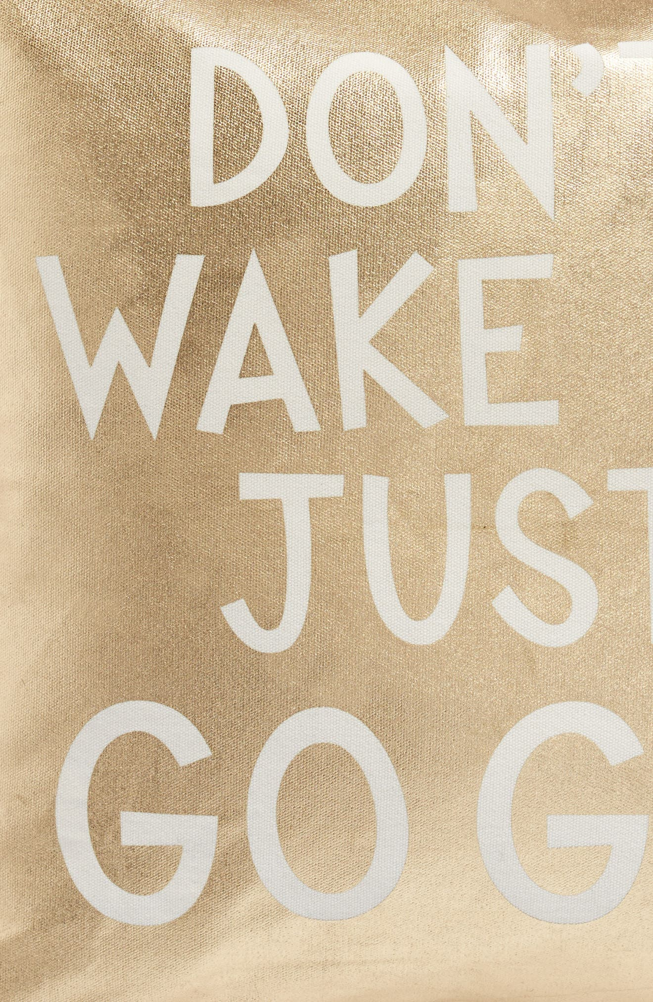 Don't Wake Me Just Go Go! Accent Pillow,                             Alternate thumbnail 3, color,                             Gold