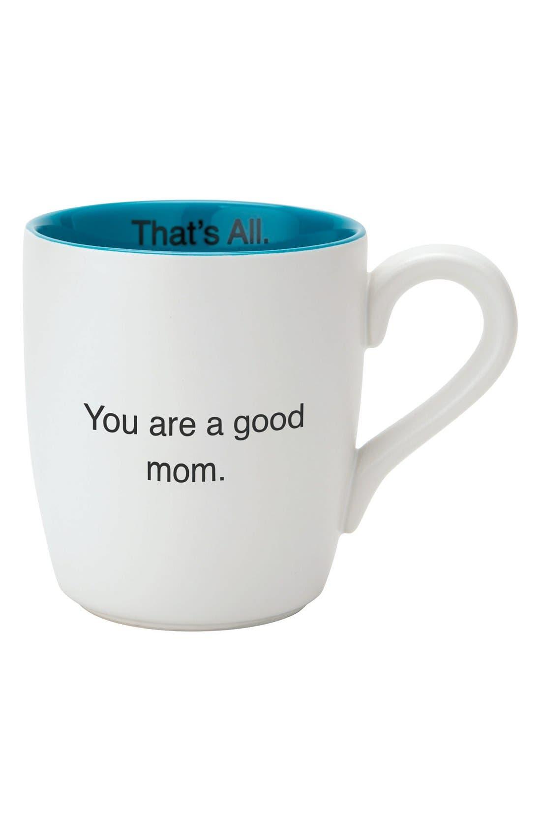 Main Image - CB Gift 'You Are a Good Mom - That's All' Mug