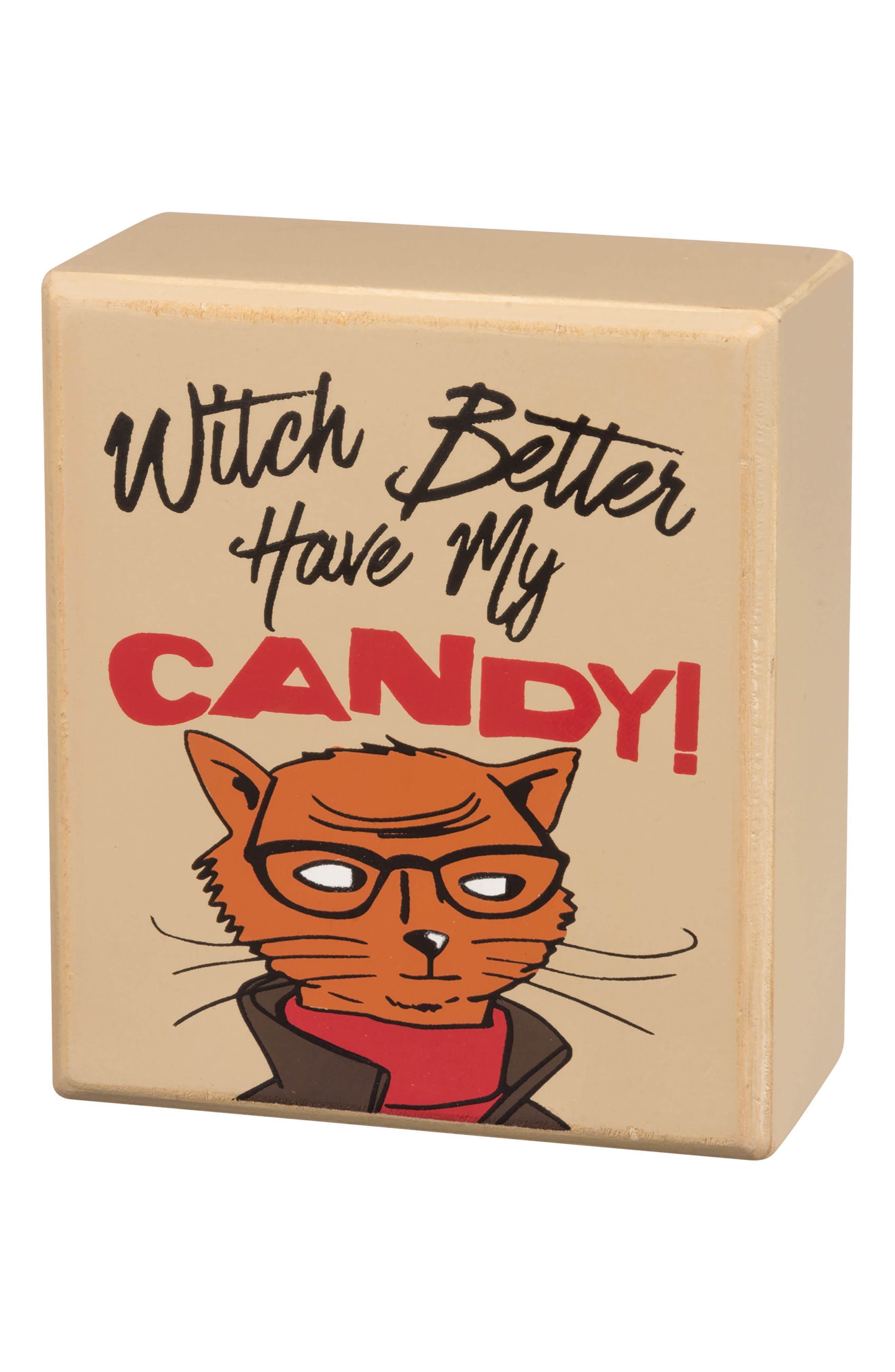 Primitives by Kathy Witch Better Have My Candy Box Sign