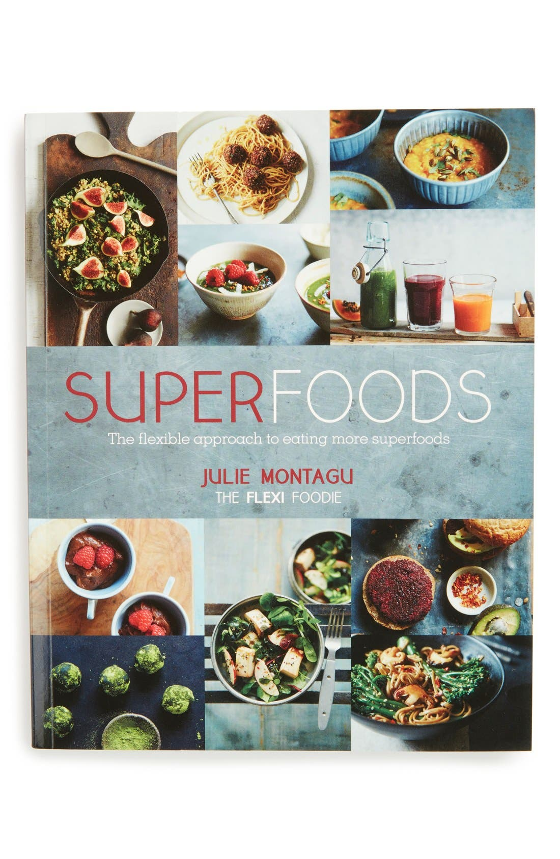 'Superfoods: The Flexible Approach to Eating More Superfoods' Book,                         Main,                         color, Open Miscellaneous